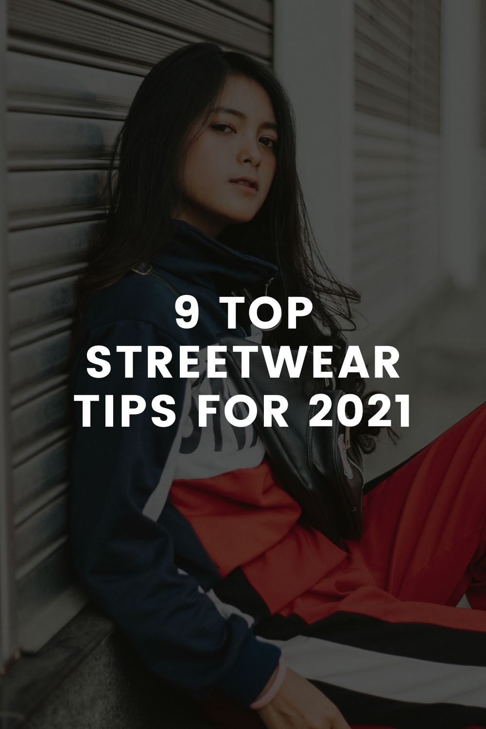9 Top Streetwear Tips for 2021