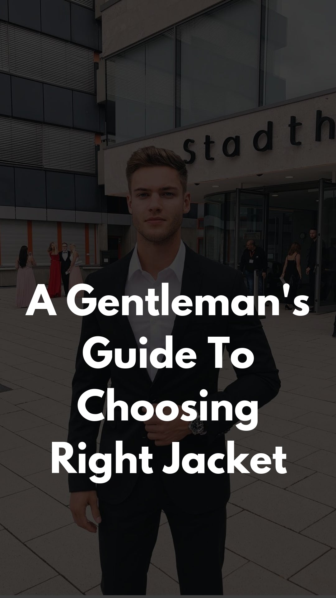 A Gentleman's Guide To Choosing Right Jacket