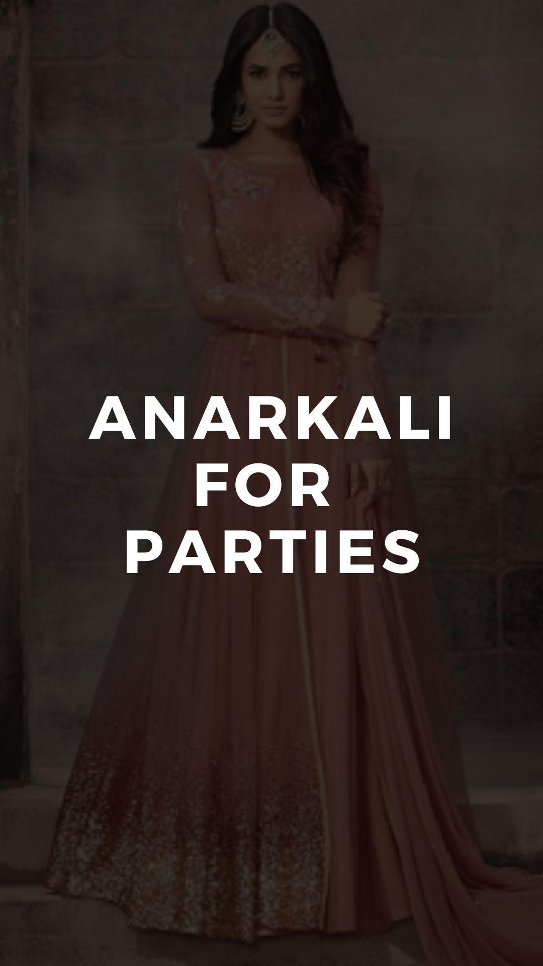 Anarkali for Parties