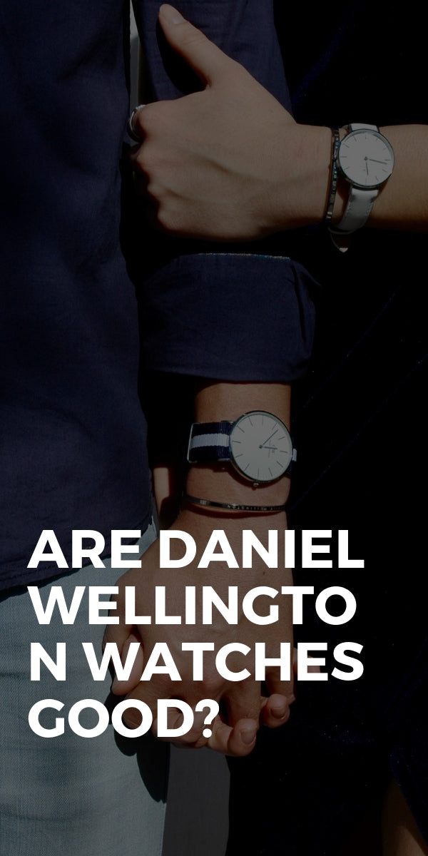 Are Daniel Wellington Watches Good? #watches
