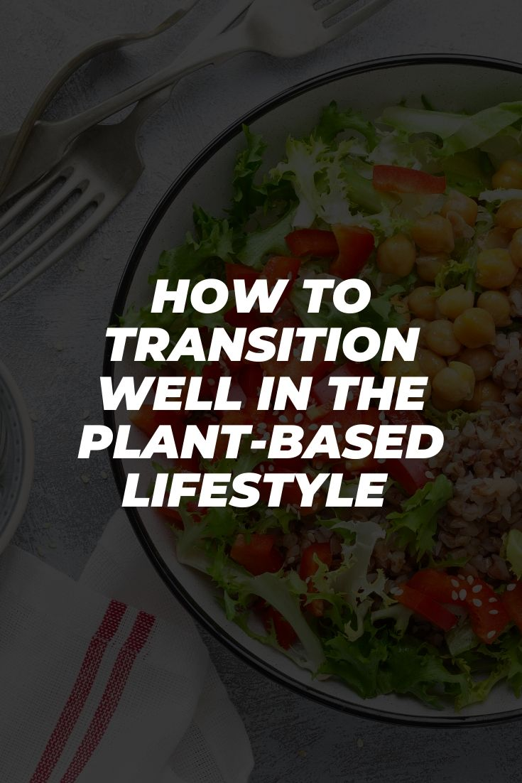 Australian Veganism: How to Transition Well in The Plant-Based Lifestyle
