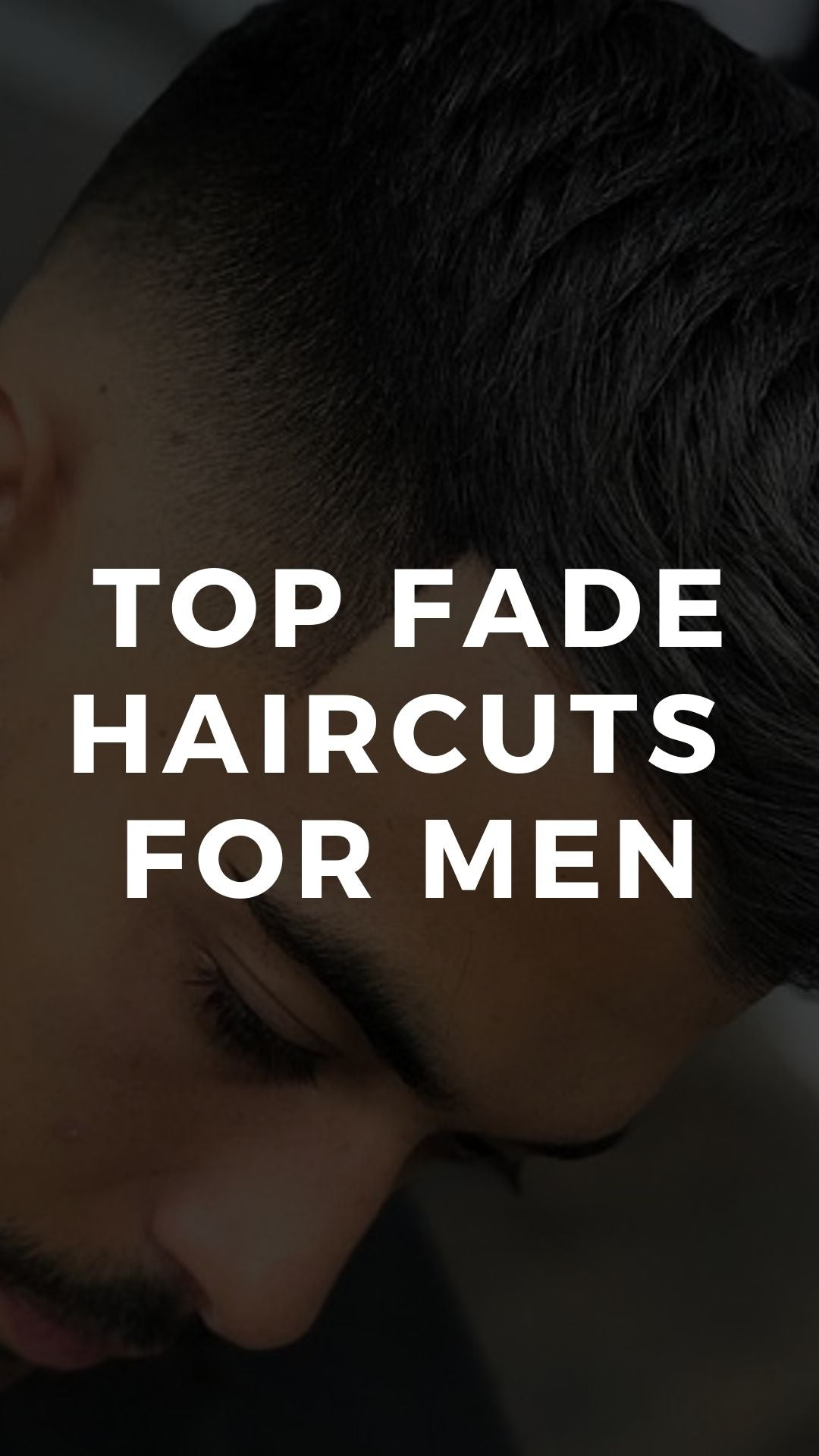 BEST FADE HAIRCUTS FOR MEN