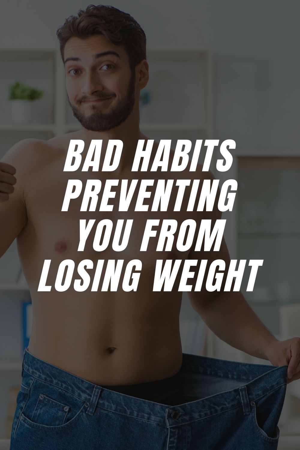 Bad Habits Preventing You From Losing Weight