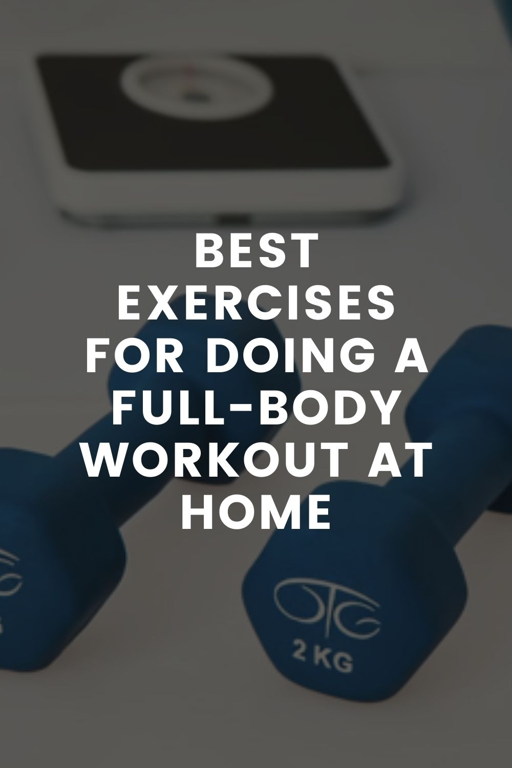 Best Exercises For Doing a Full-Body Workout At Home