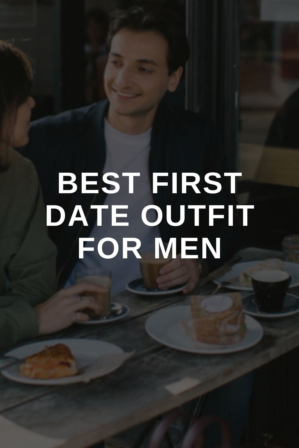 Best First Date Outfit For Men