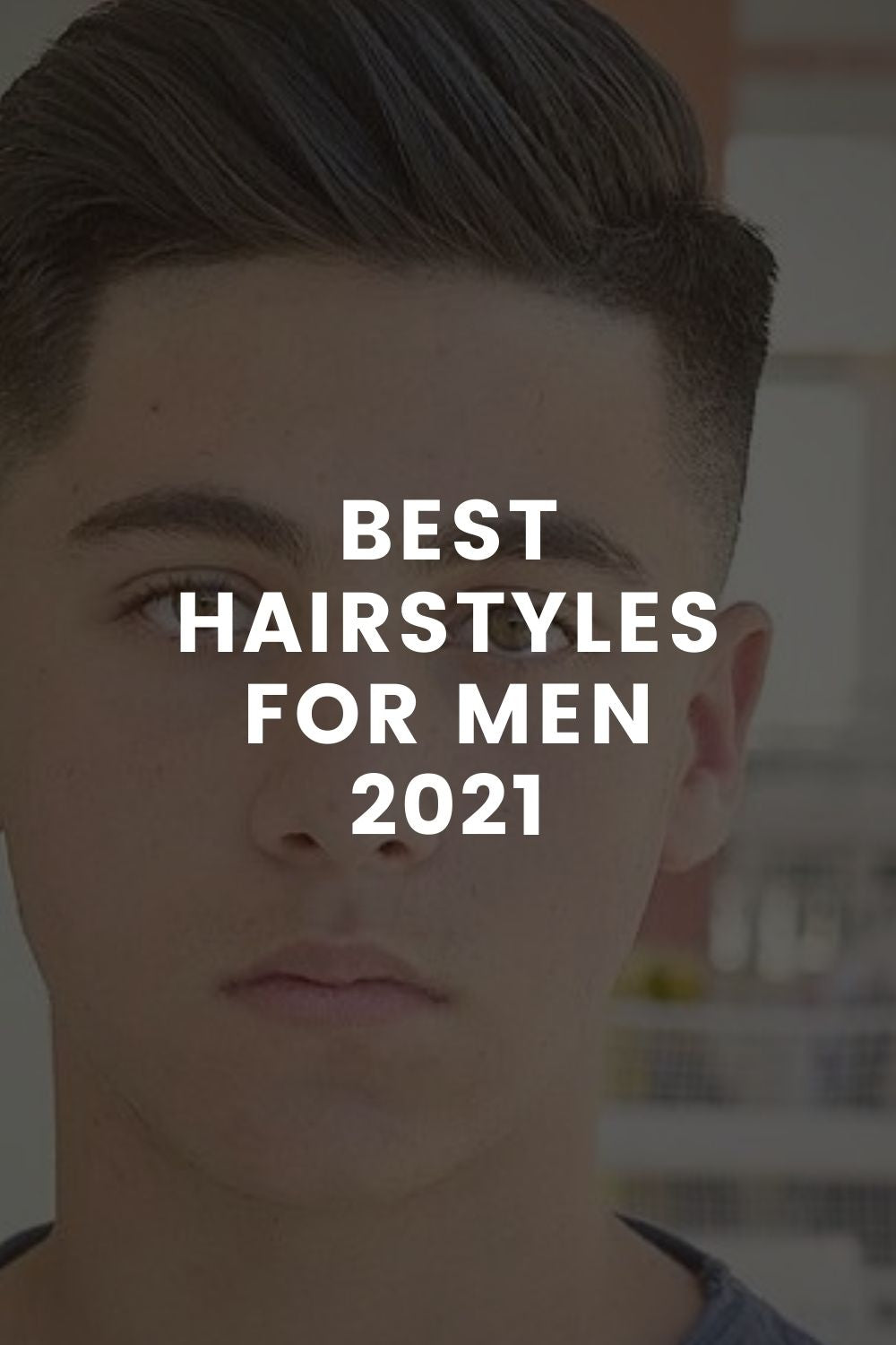 Best Hairstyles For Men 2021 | New Men's Haircuts 2021 ...
