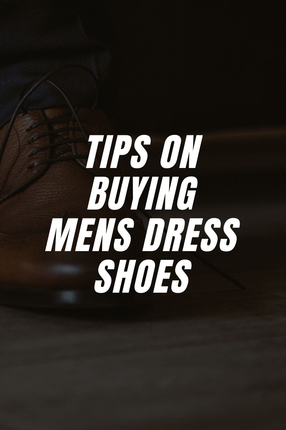 Tips on Buying Mens Dress Shoes