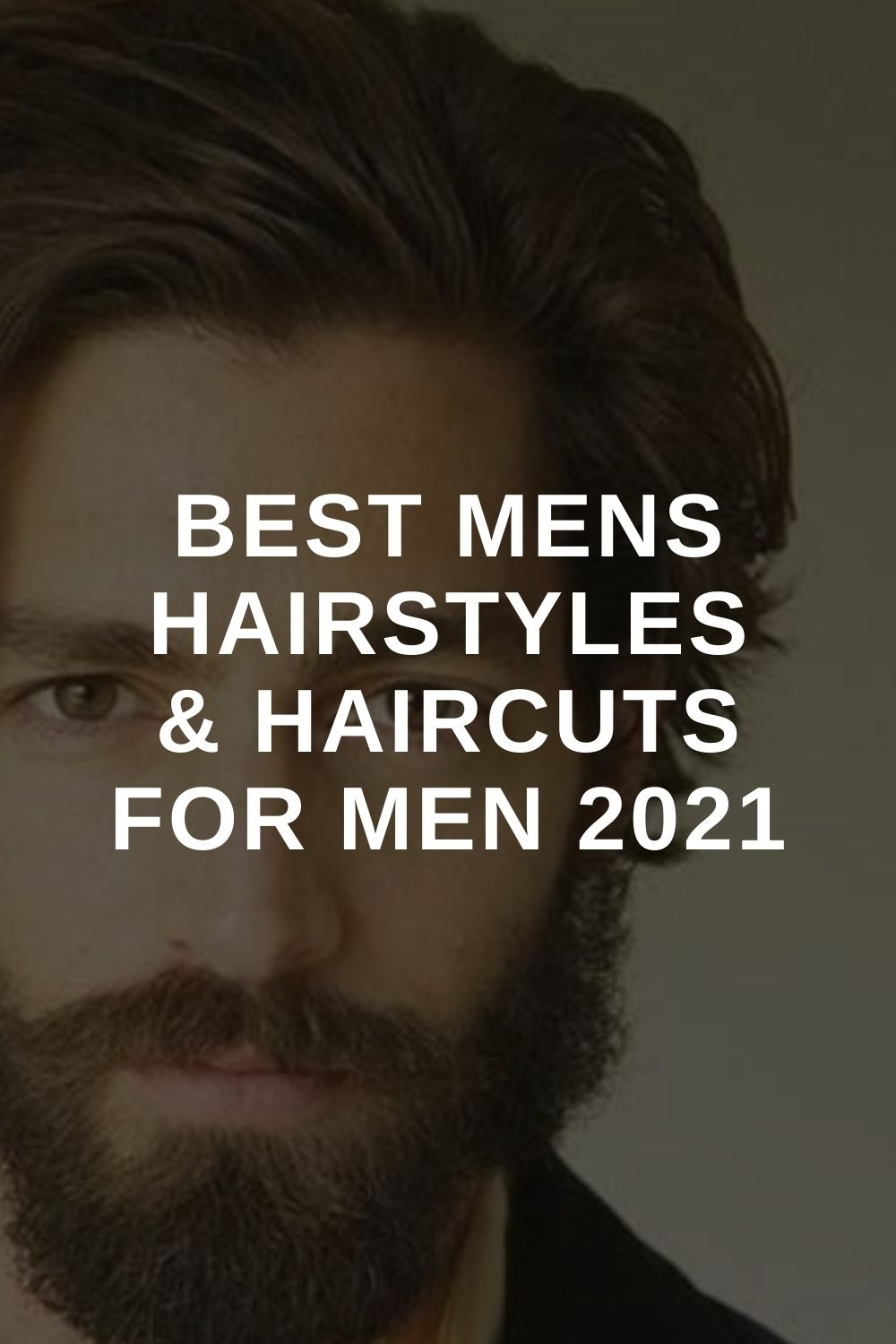 Best Mens Hairstyles & Haircuts For Men 2021