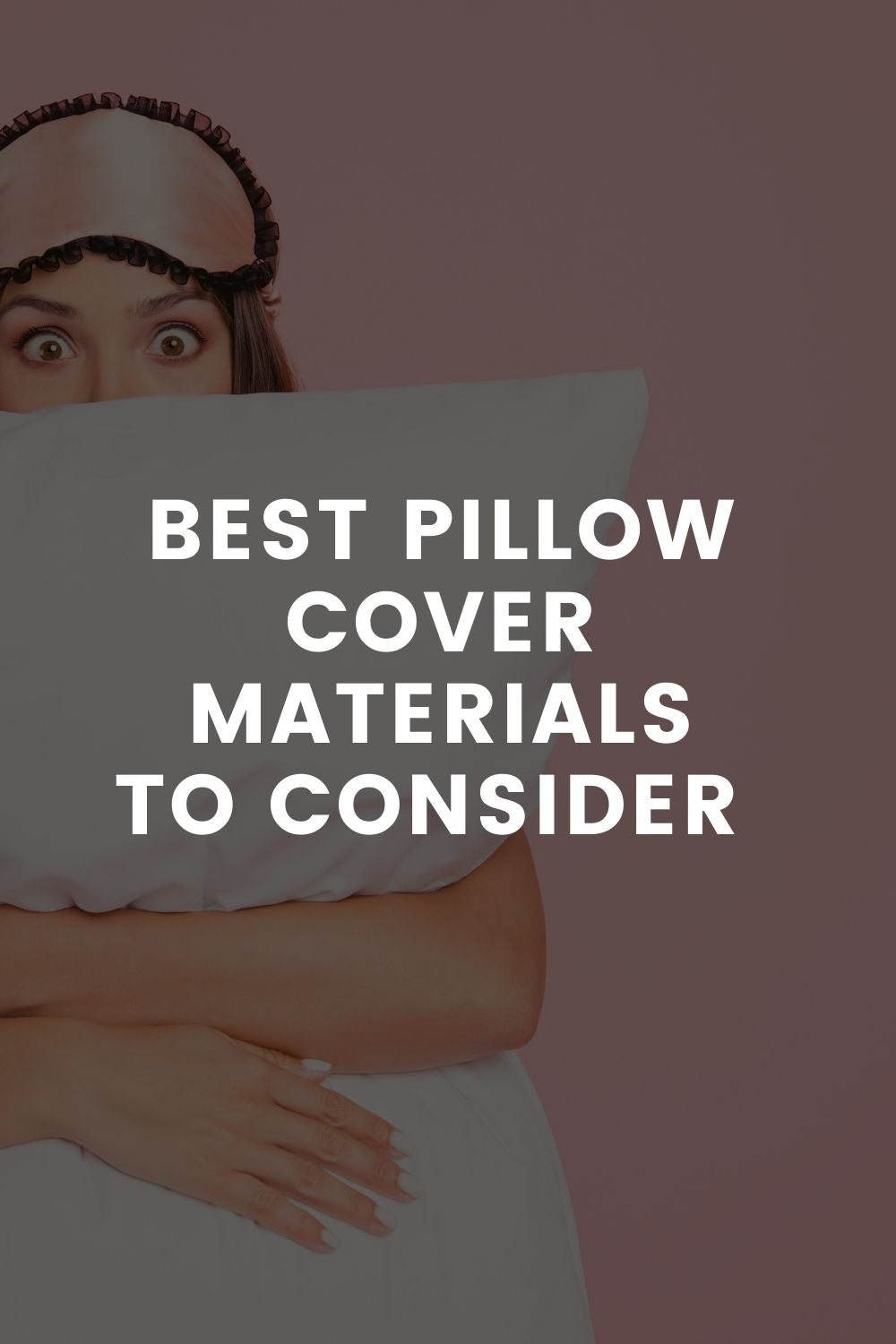 Best Pillow Cover Materials to Consider