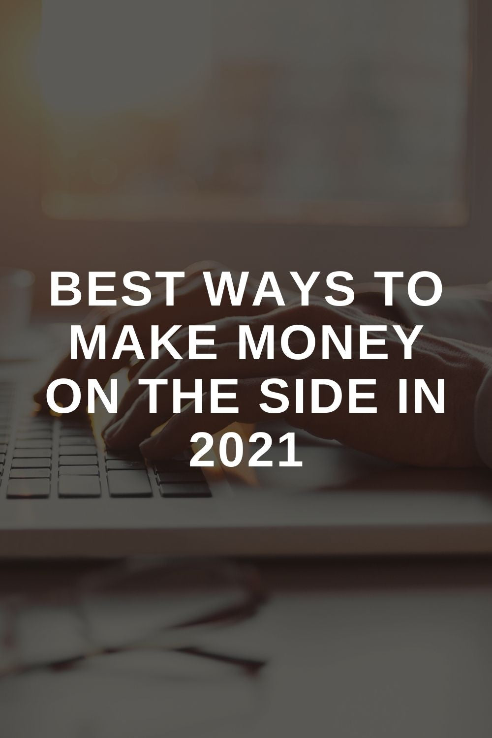 Best Ways To Make Money on the Side in 2021