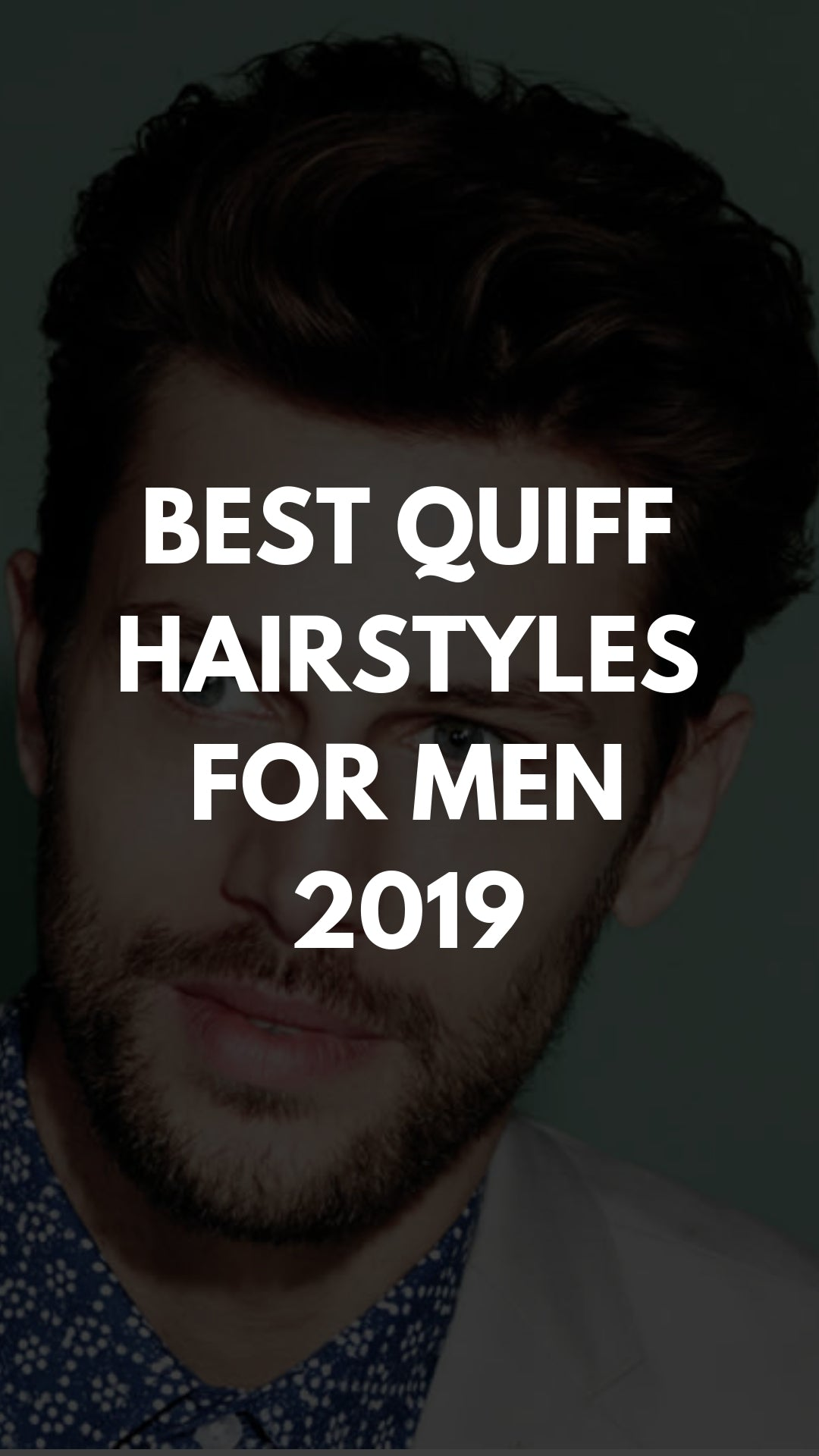 Best Quiff Hairstyles For Men 2019 #quiff #hairstyles #menshairstyles