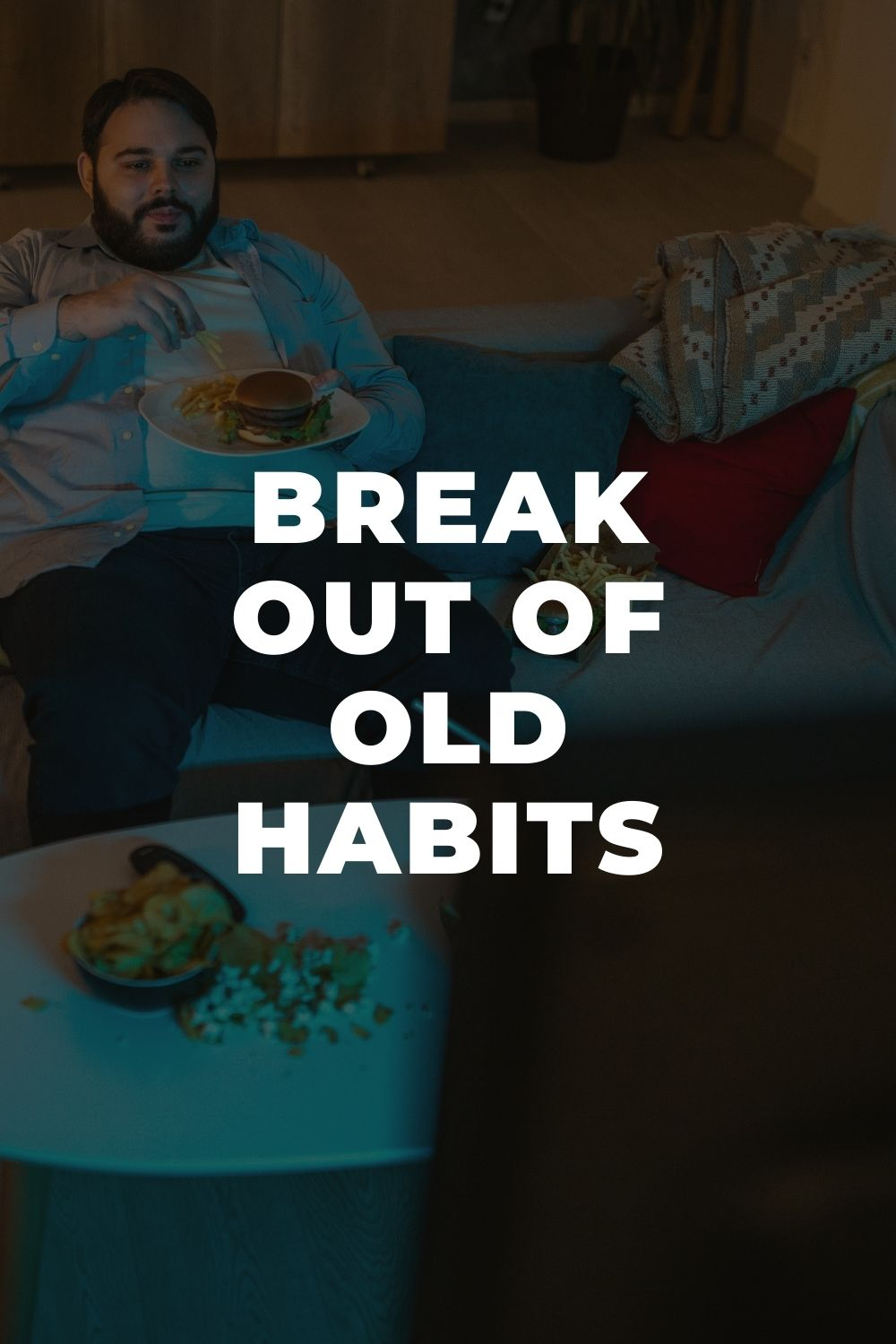Break Out of Old Habits