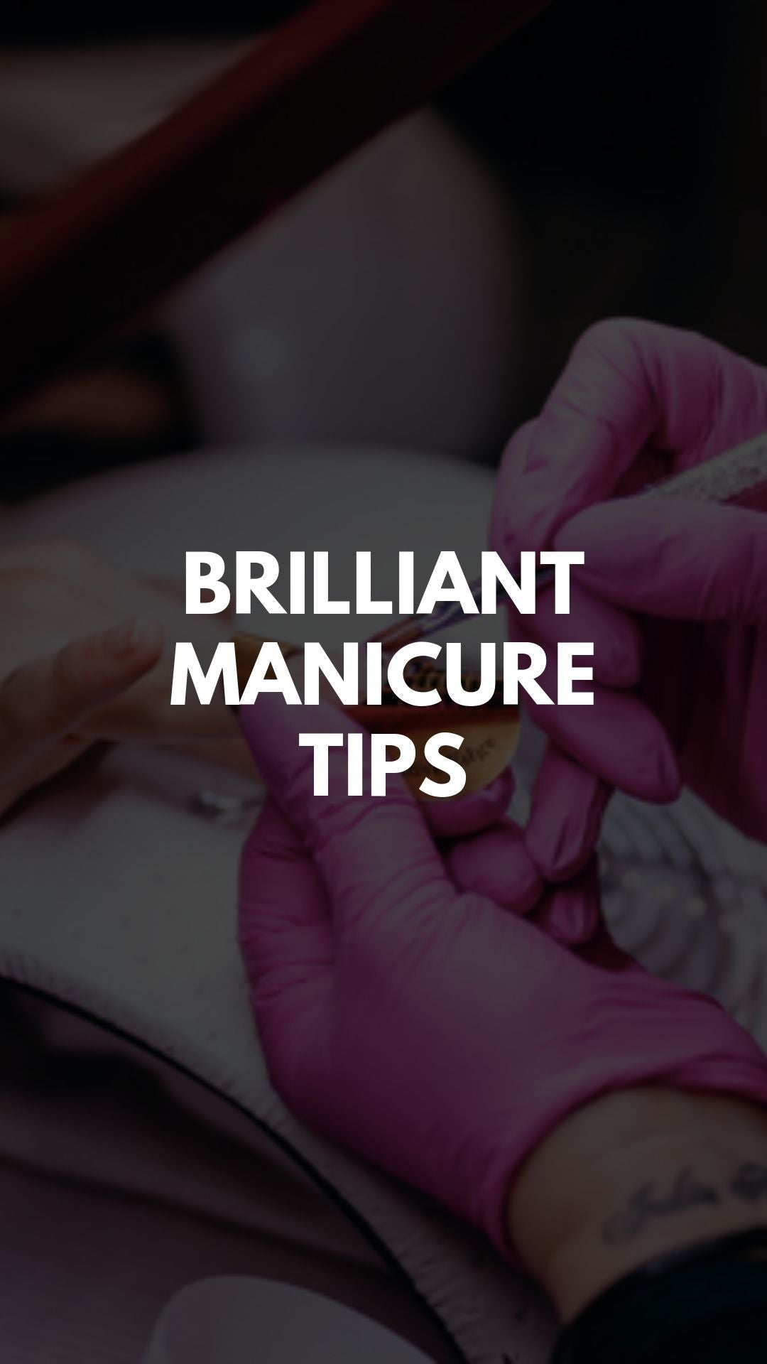 Brilliant Manicure Tips