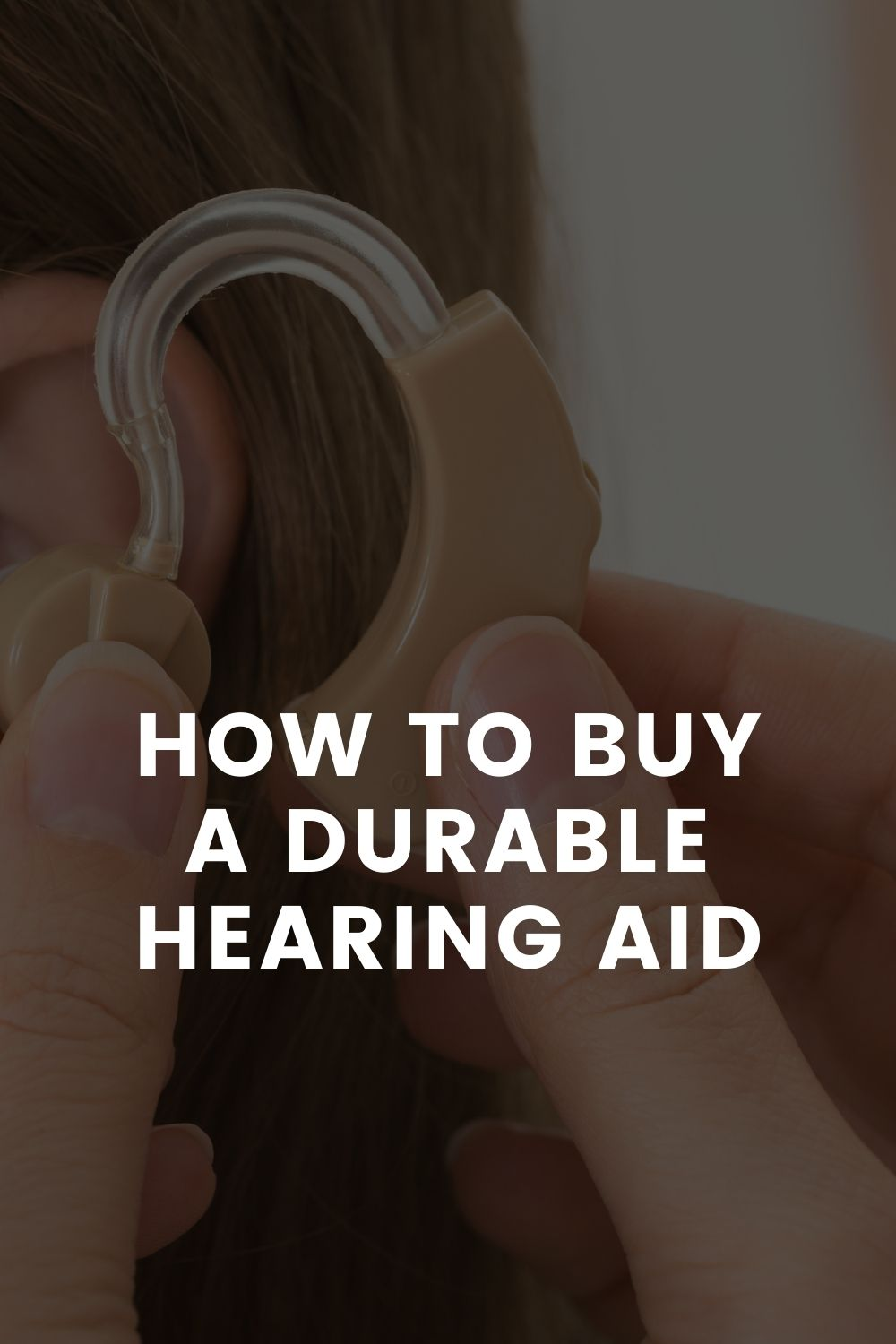 Buy a Durable Hearing Aid