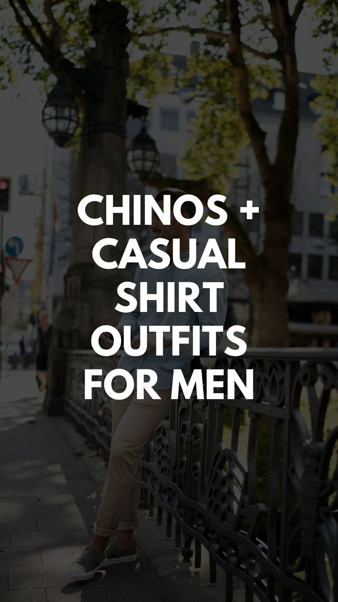 Chinos + Casual Shirt Outfits For Men #mensfashion #streetstyle