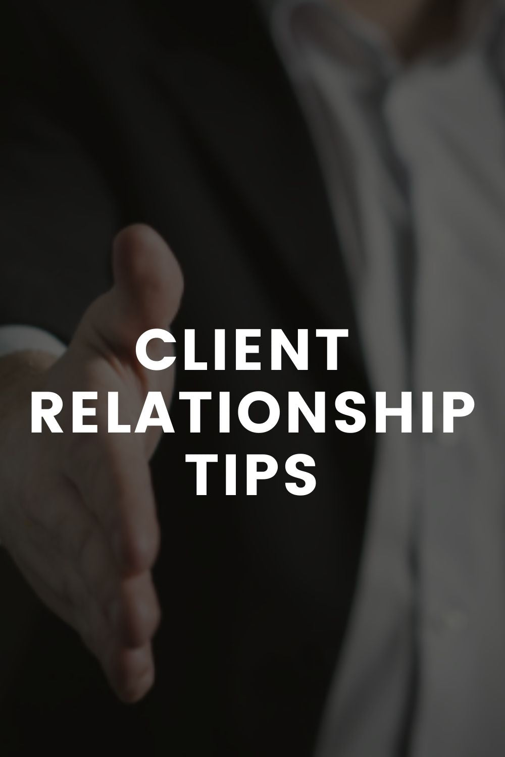 CLIENT  RELATIONSHIP TIPS
