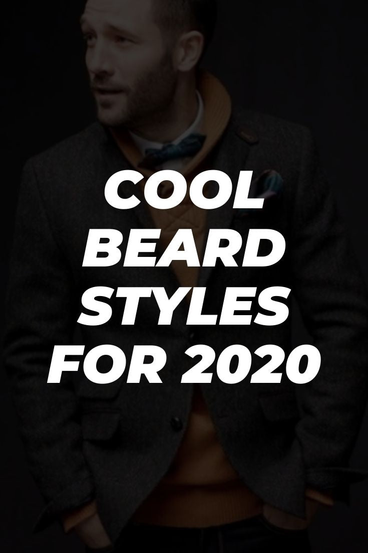 16 Beard Styles You Can Try In 2020
