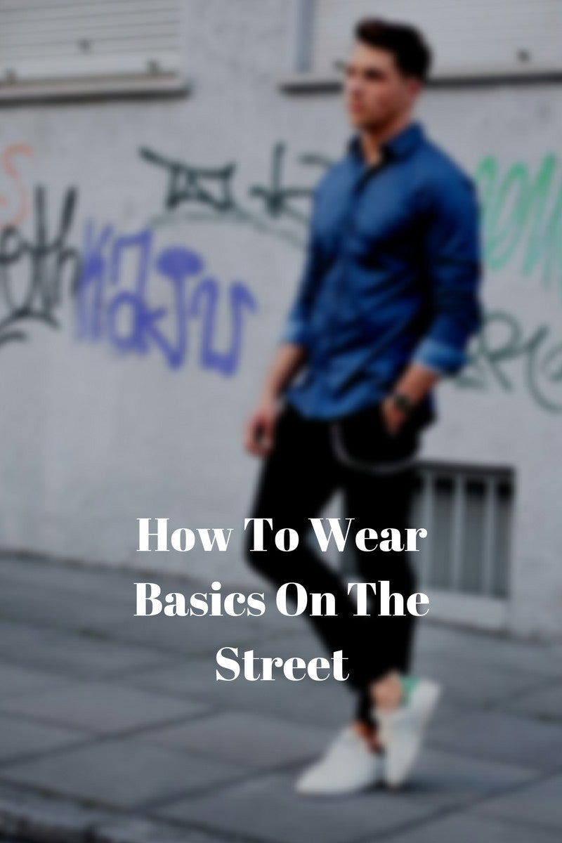 How To Wear Basics On The Street