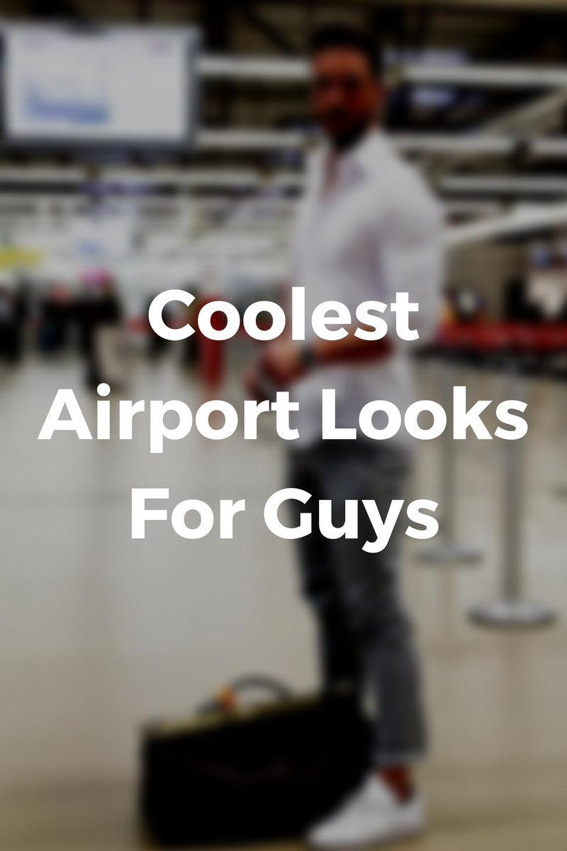 coolest airport looks for men