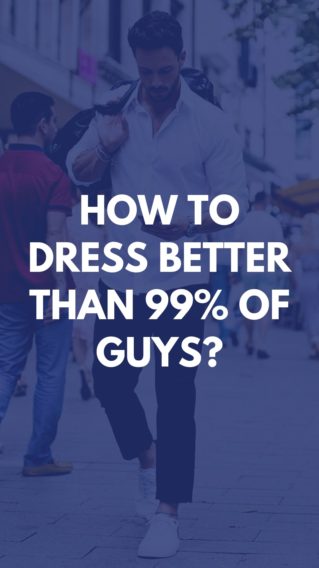 How To Dress Better Than 99% Of Guys? Here's a Secret #fashiontips
