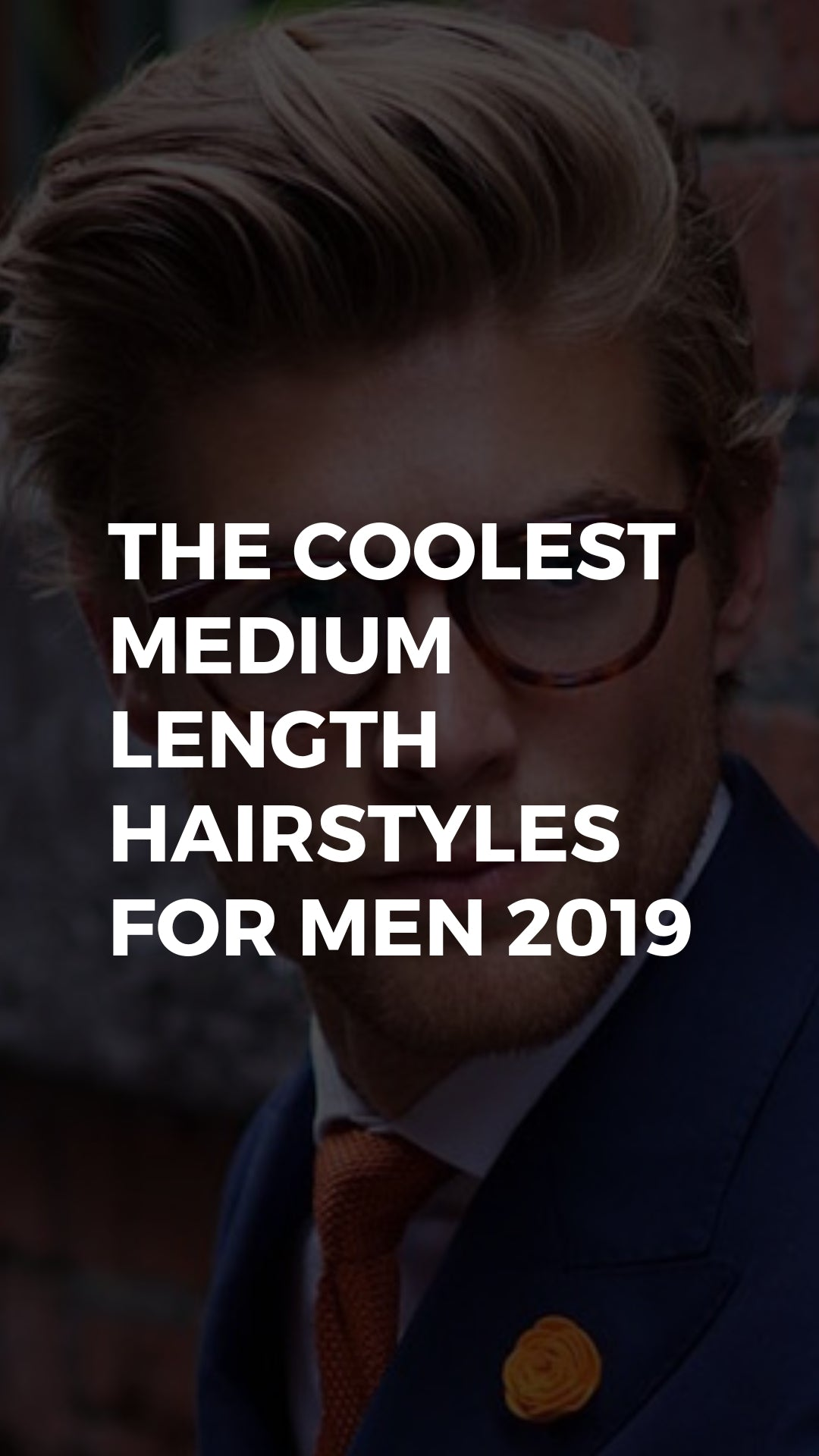 The Coolest Medium Length Hairstyles For Men 2019 ...