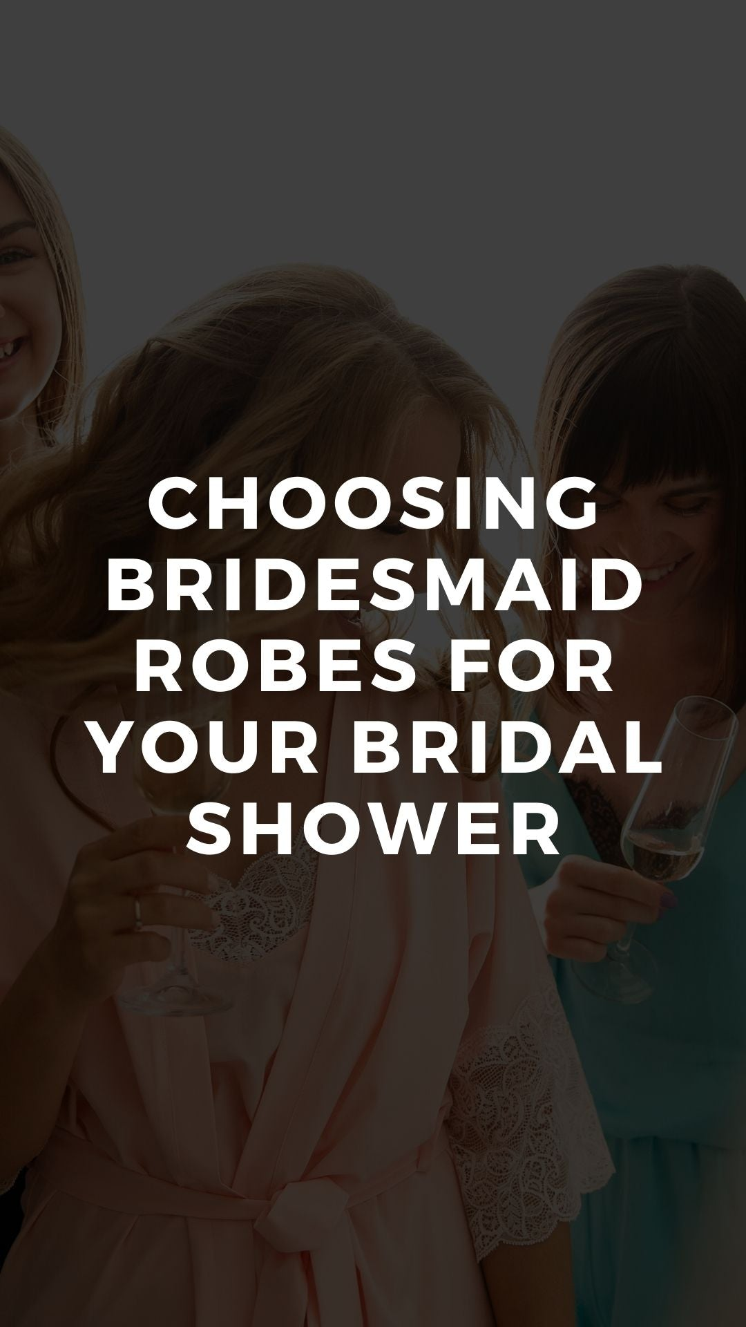 Choosing Bridesmaid Robes for Your Bridal Shower