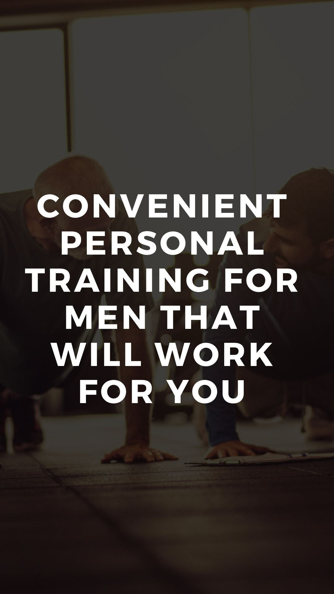 Convenient Personal Training for Men That Will Work for You