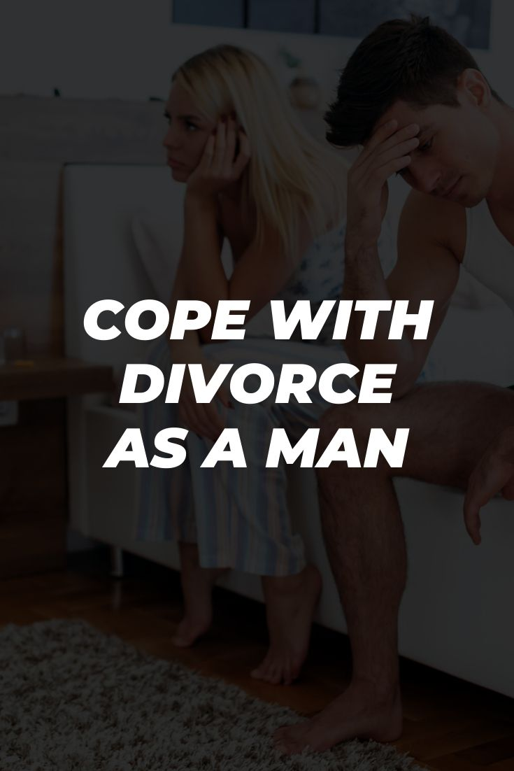Cope with Divorce as a Man
