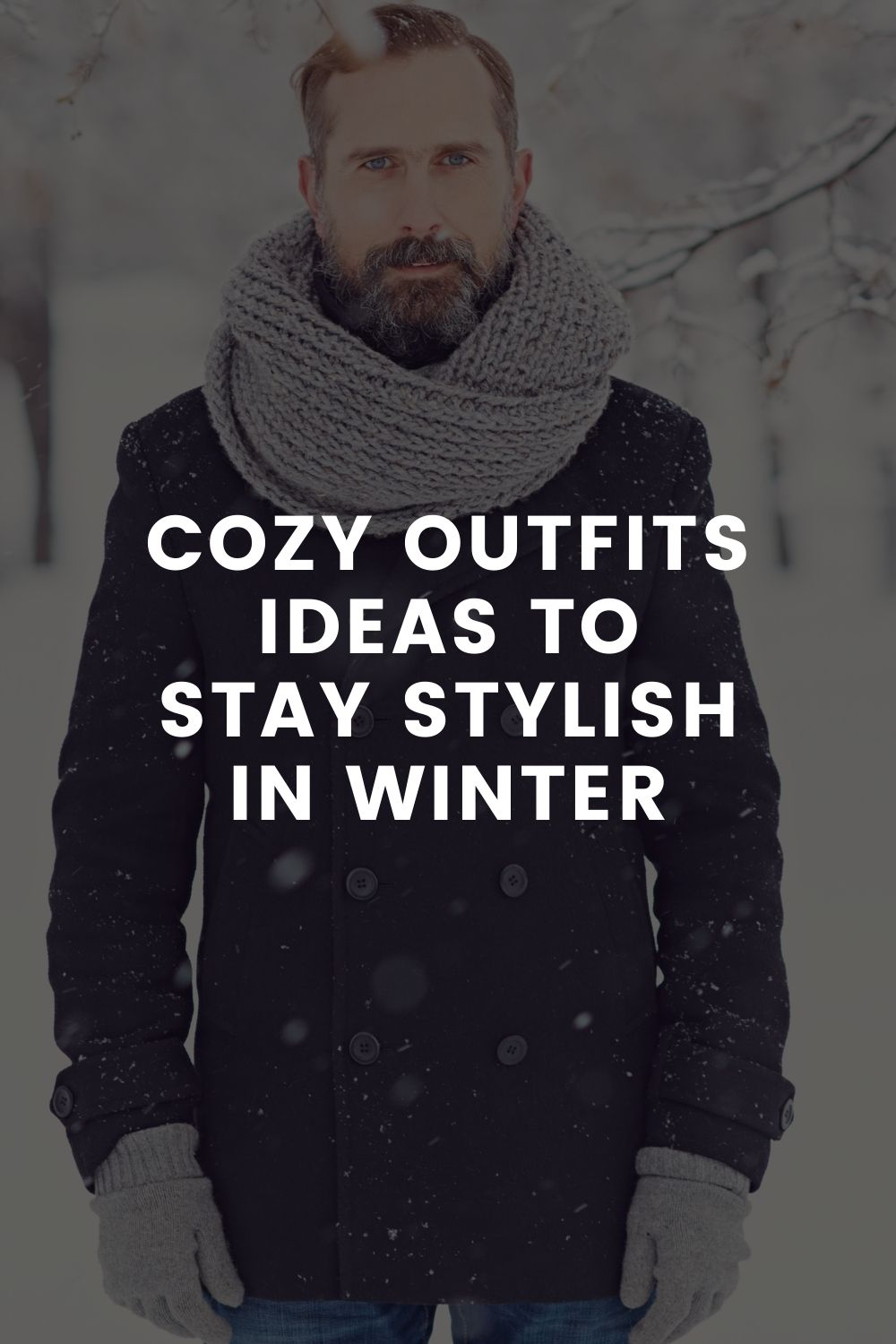 Cozy Outfits Ideas To Stay Stylish In Winter