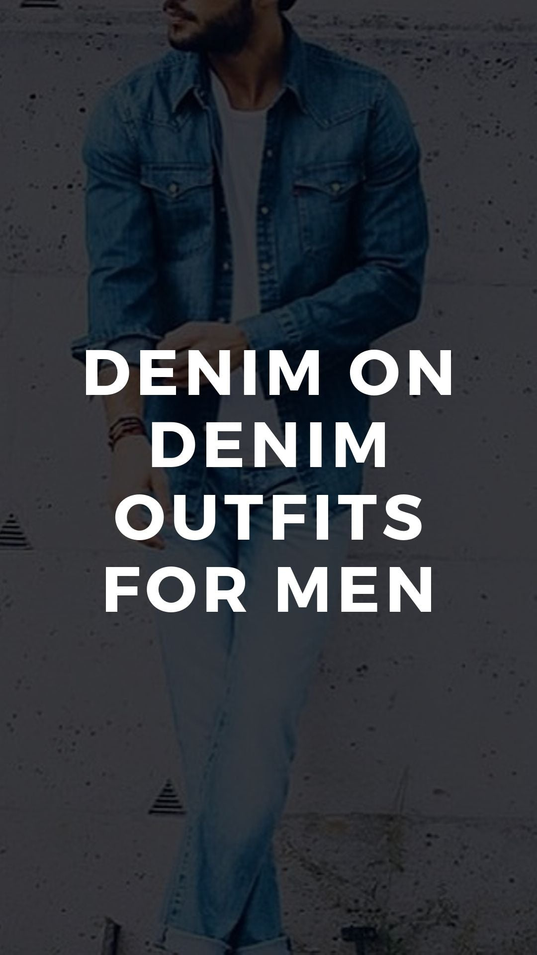 How To Wear Denim On Denim For Men