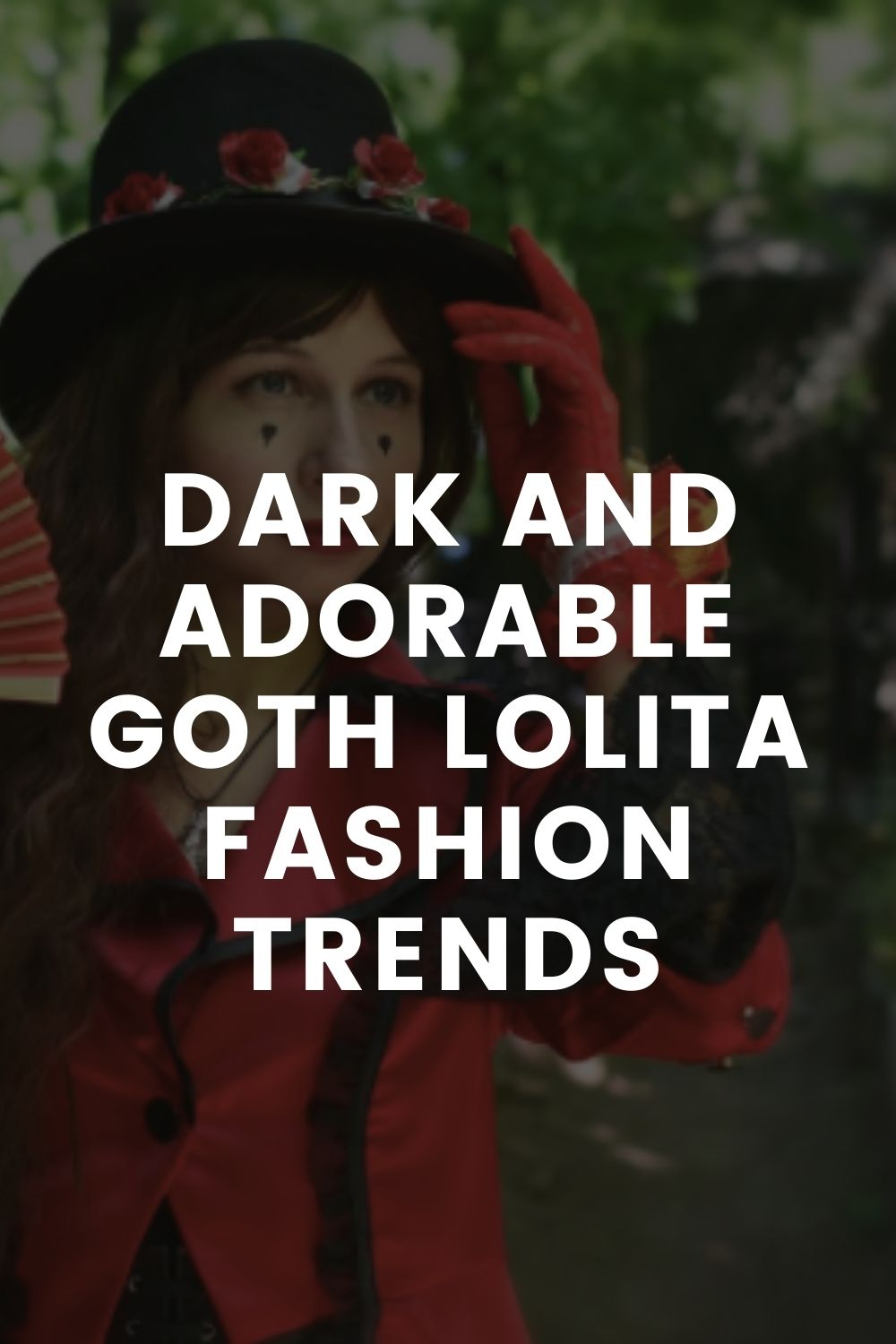Dark And Adorable Goth Lolita Fashion Trends