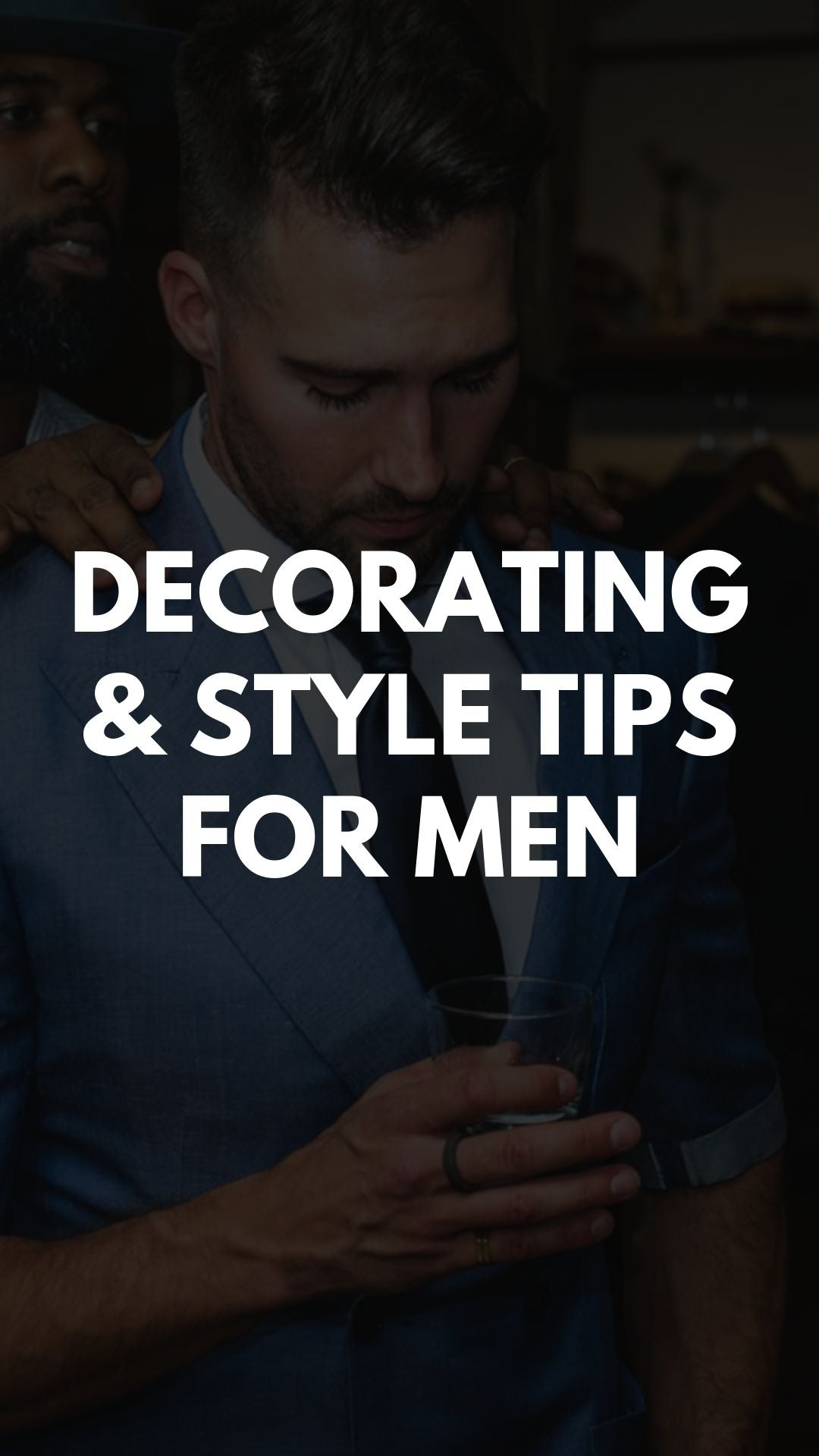 Decorating & Style Tips for Men