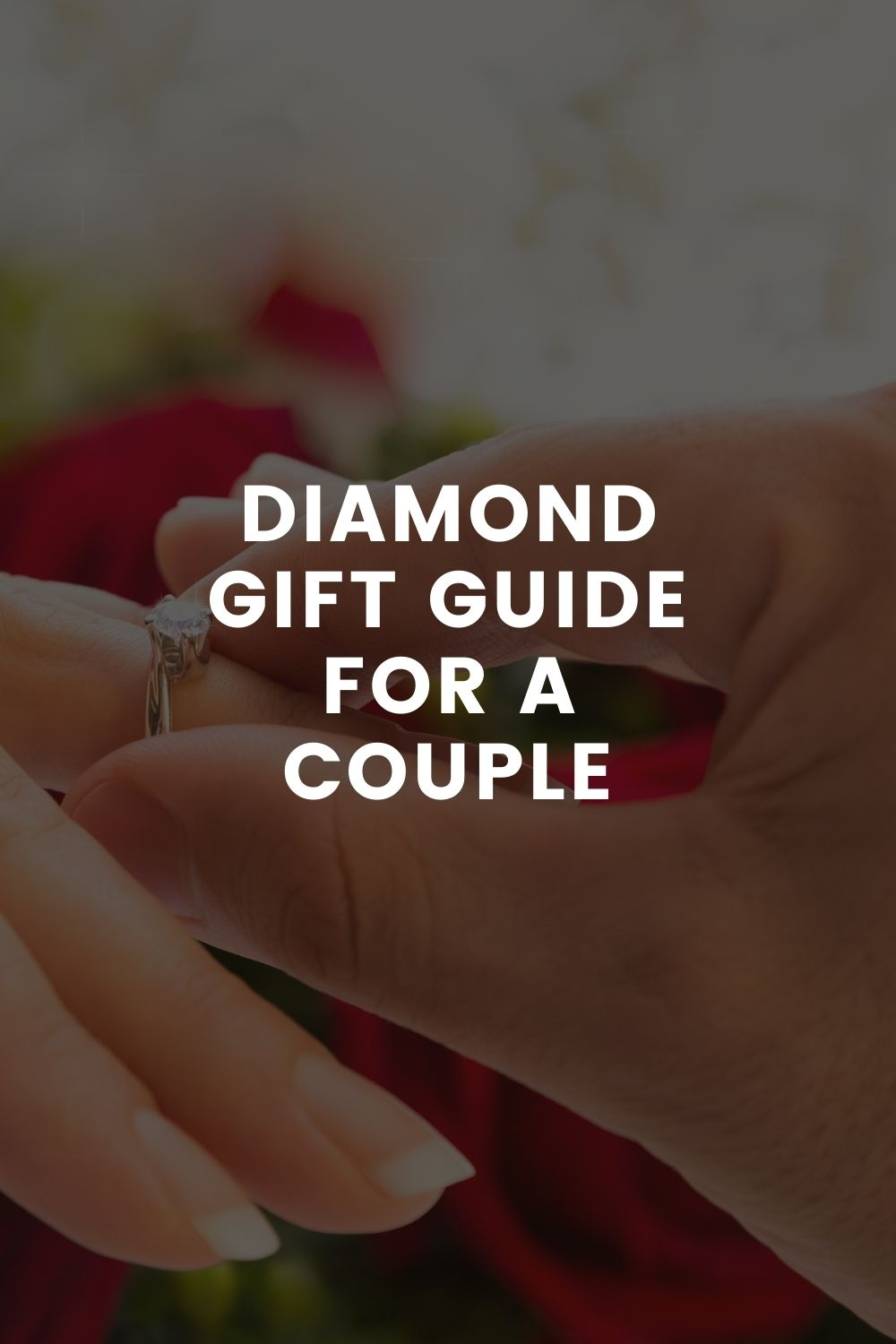 Diamond Gift Guide For a Couple