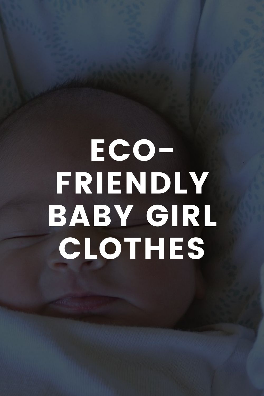 Eco-Friendly Baby Girl Clothes