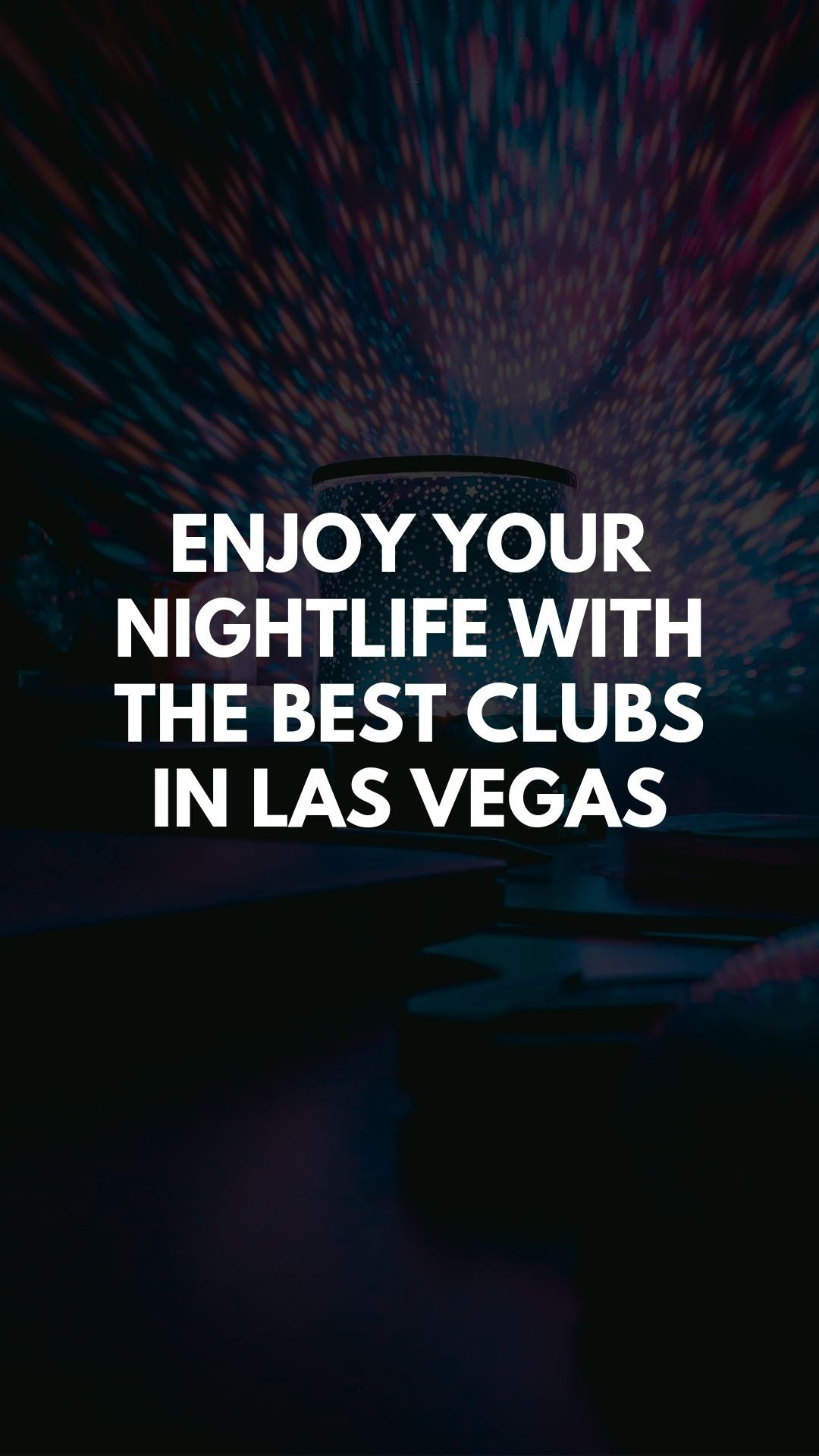 Enjoy Your Nightlife With The Best Clubs In Las Vegas