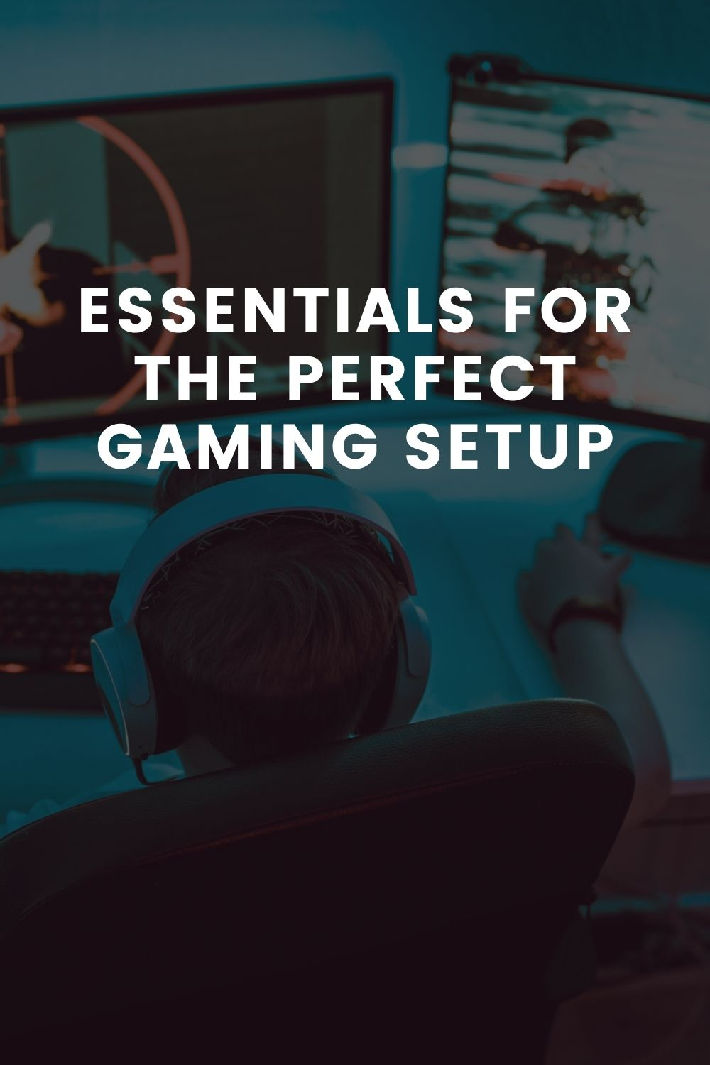 Essentials For The Perfect Gaming Setup
