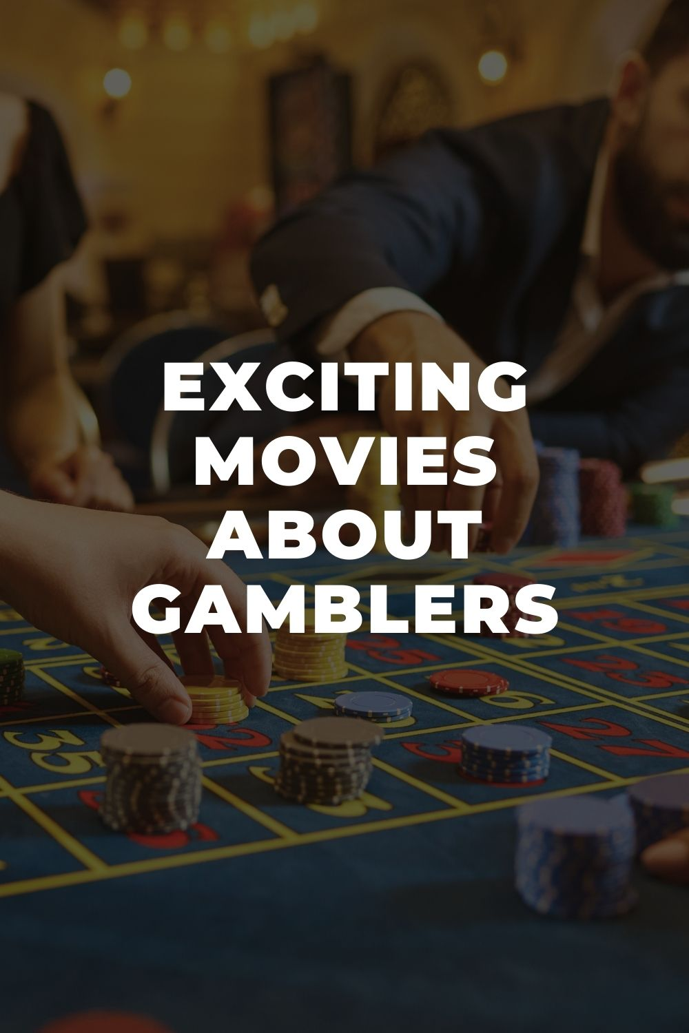 Exciting Movies About Gamblers