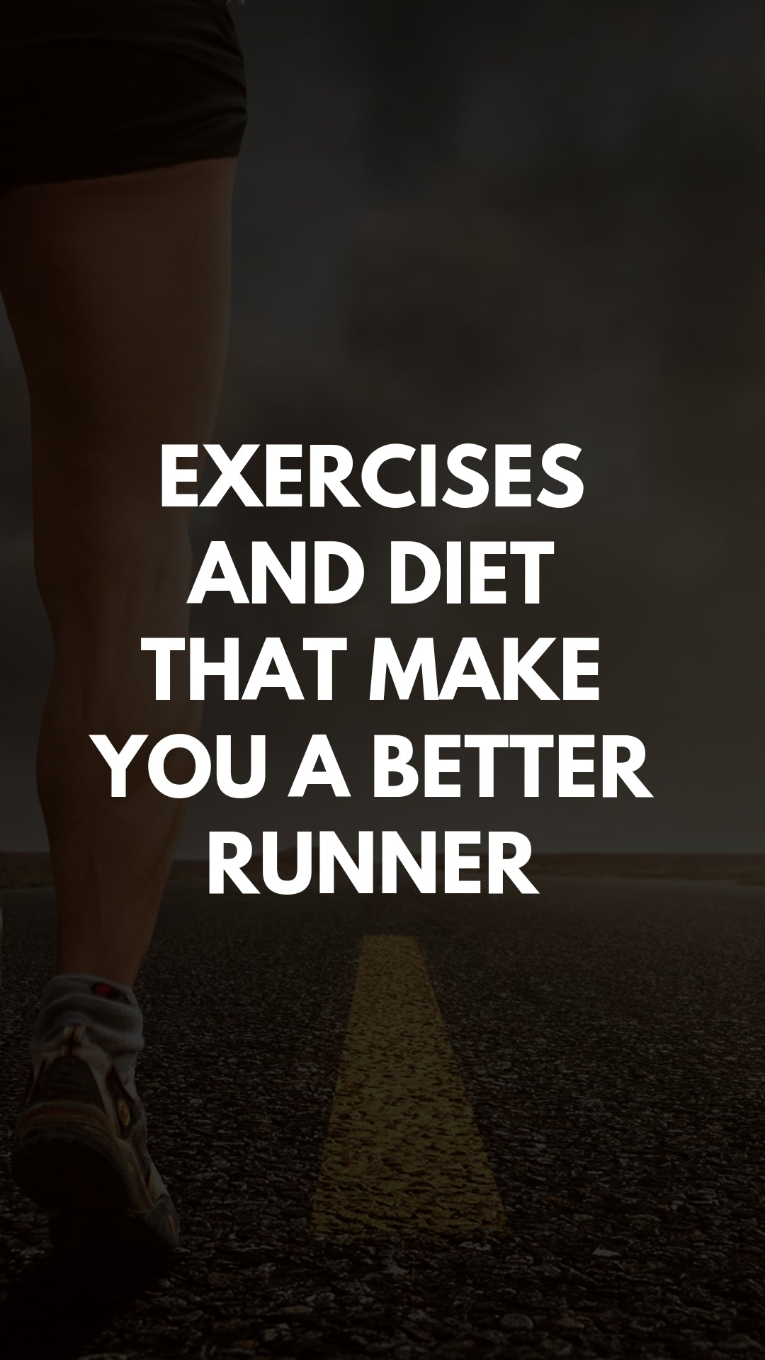 Exercises and Diet That Make You a Better Runner