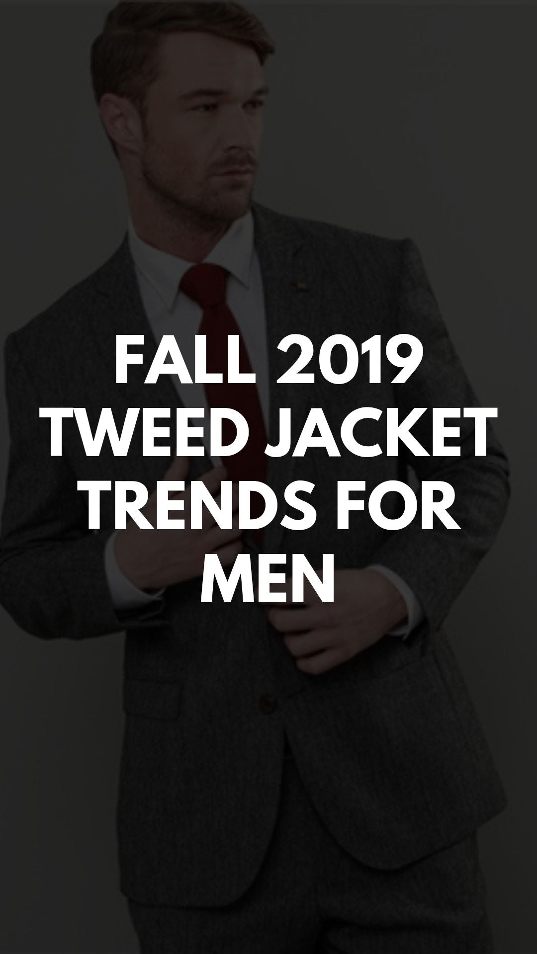 FALL 2019  TWEED JACKET TRENDS FOR MEN