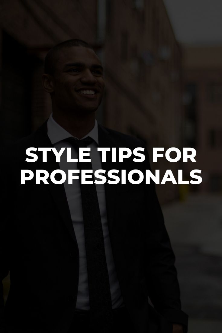 Fashion Tips to Tailor-Make Your Professional Impressions