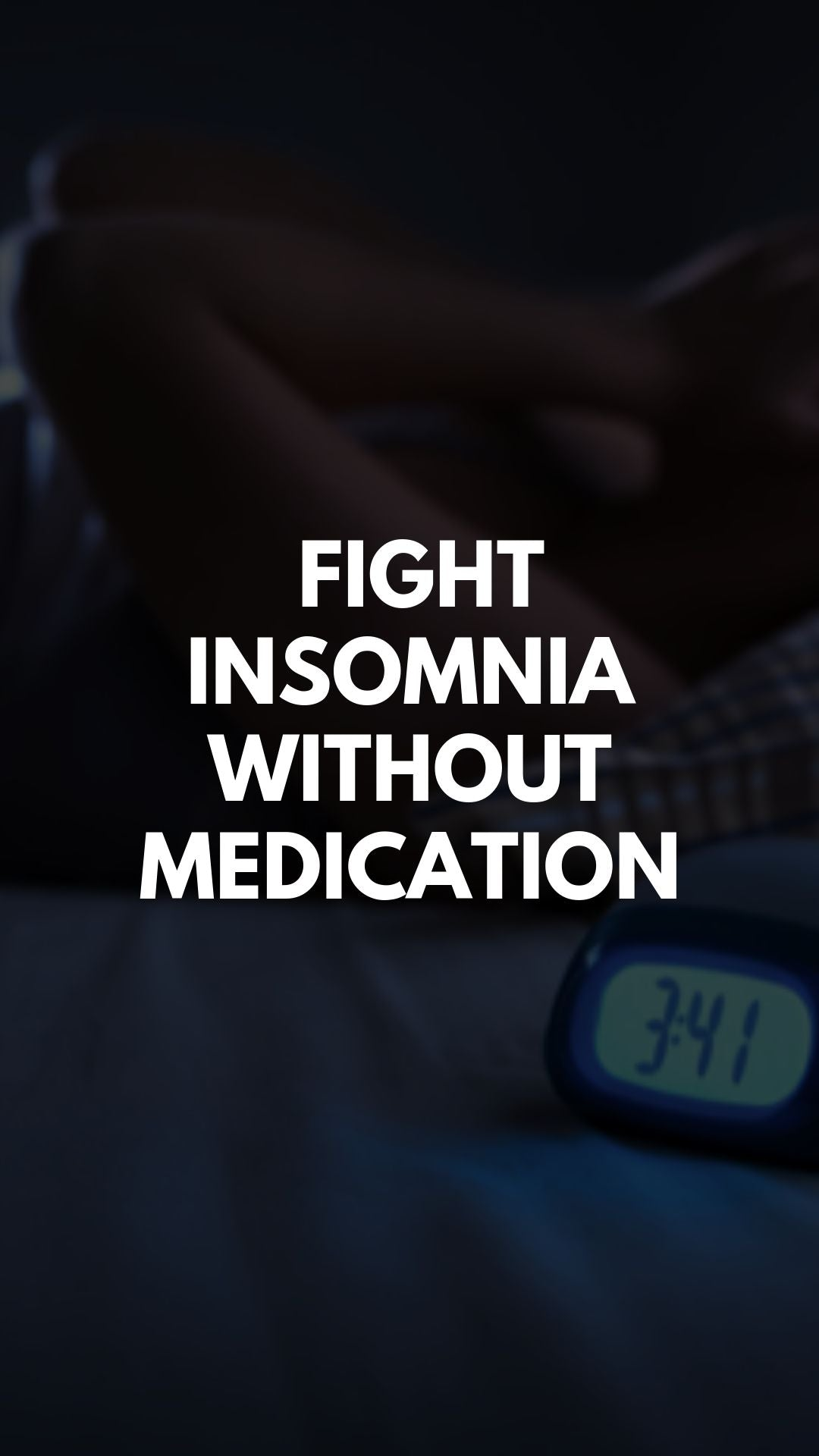 Fight Insomnia Without Medication