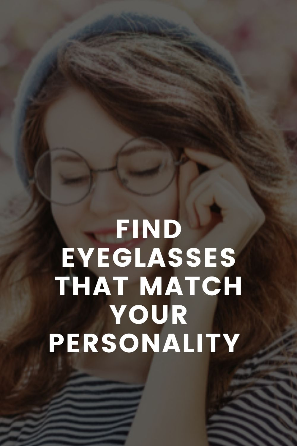 Find Eyeglasses That Match Your Personality