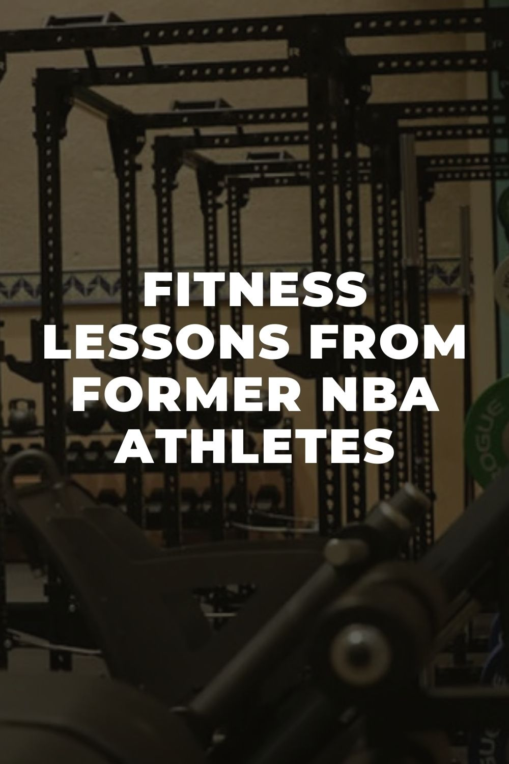 Fitness Lessons From Former NBA Athletes