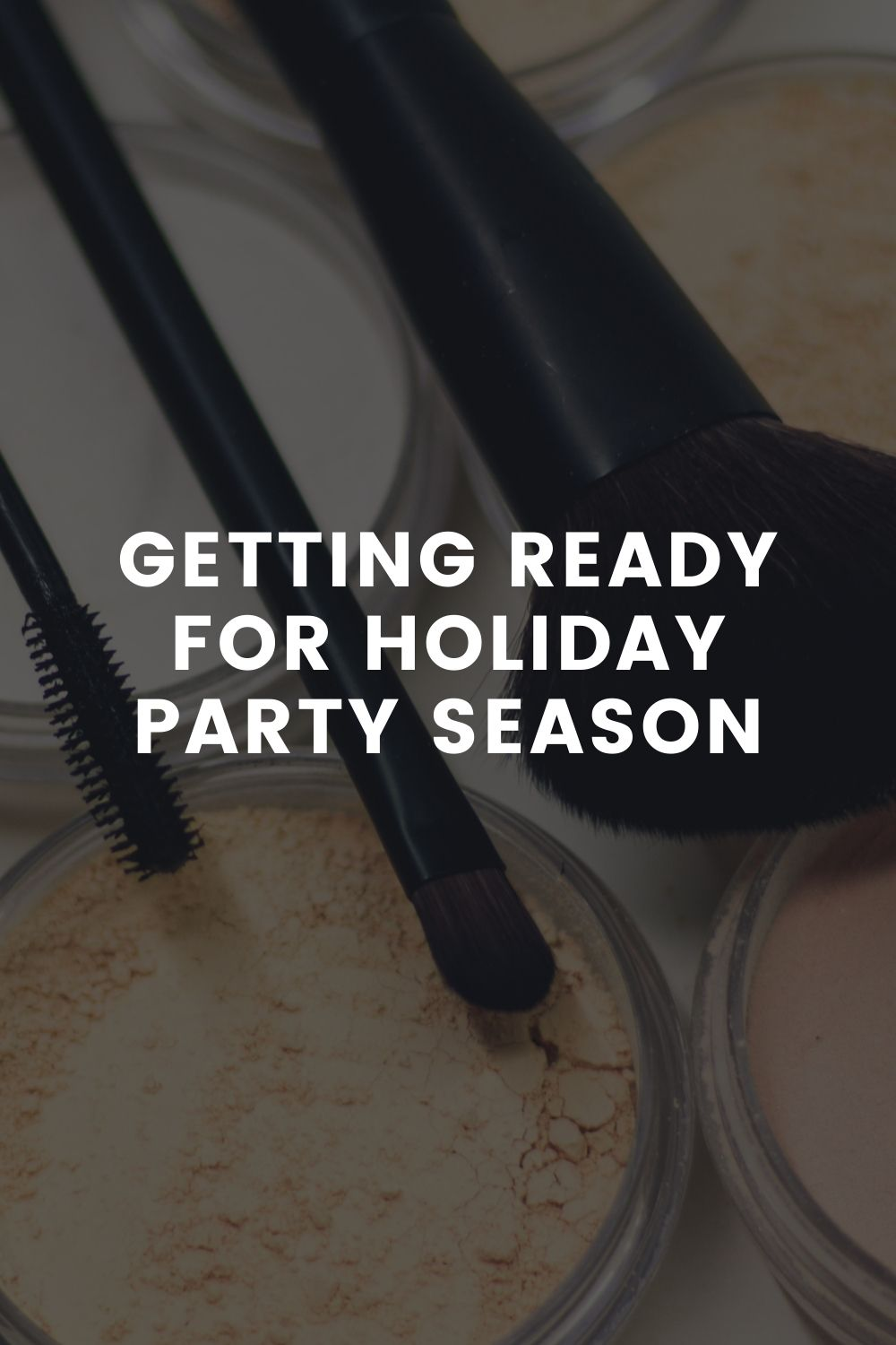 Getting Ready for Holiday Party Season