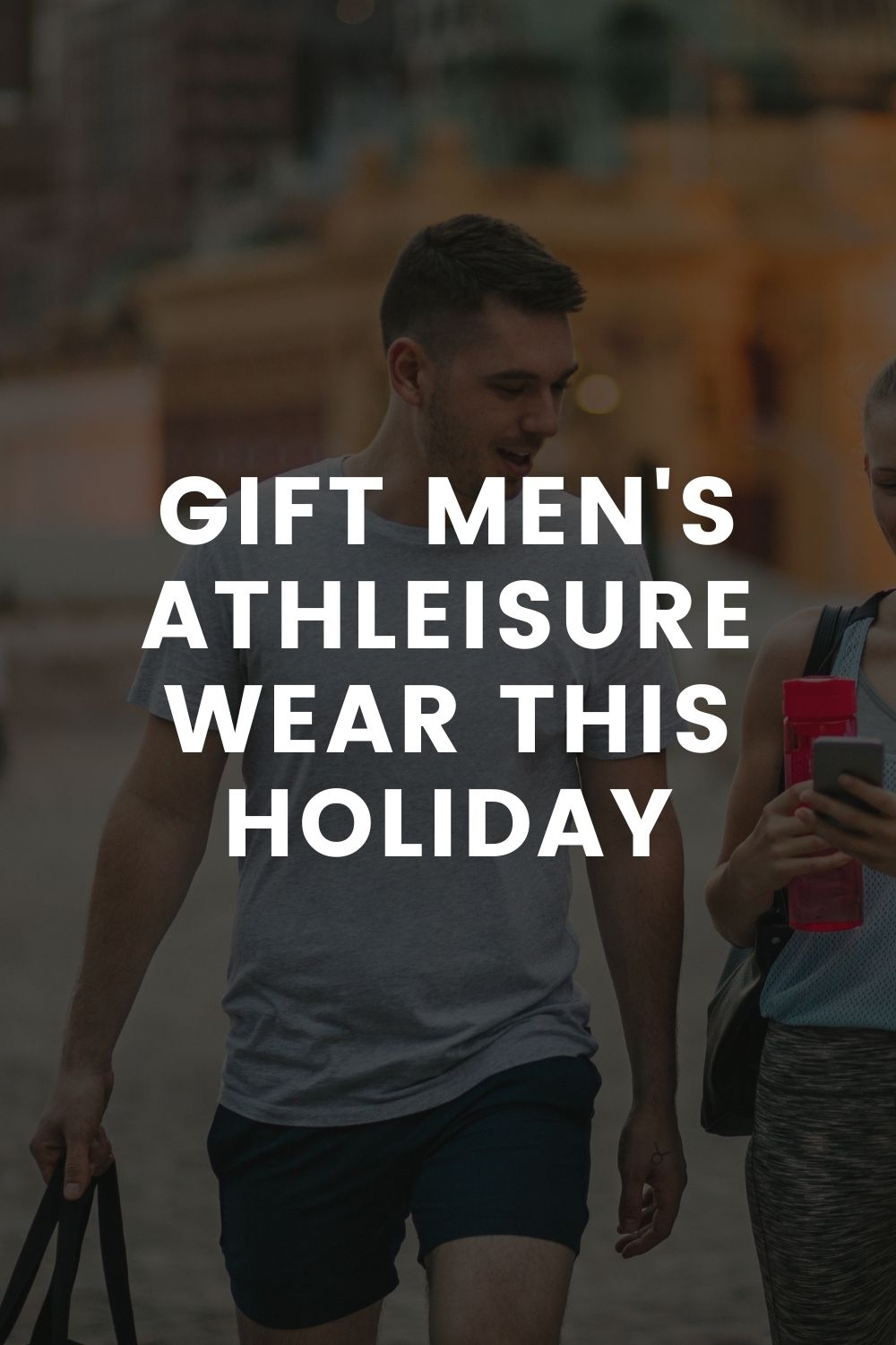Gift Men's Athleisure Wear this Holiday