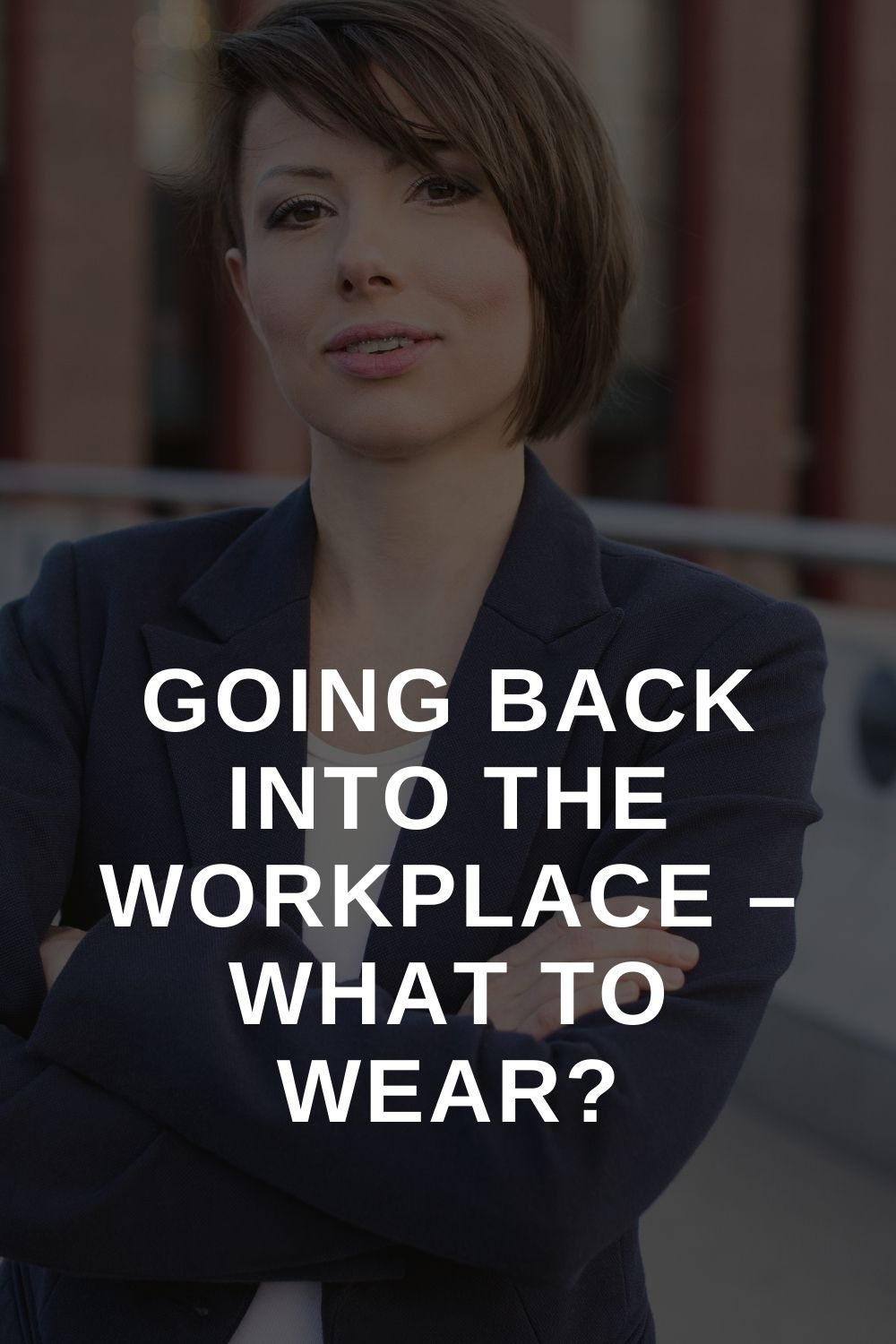 Going Back Into The Workplace – What to Wear?