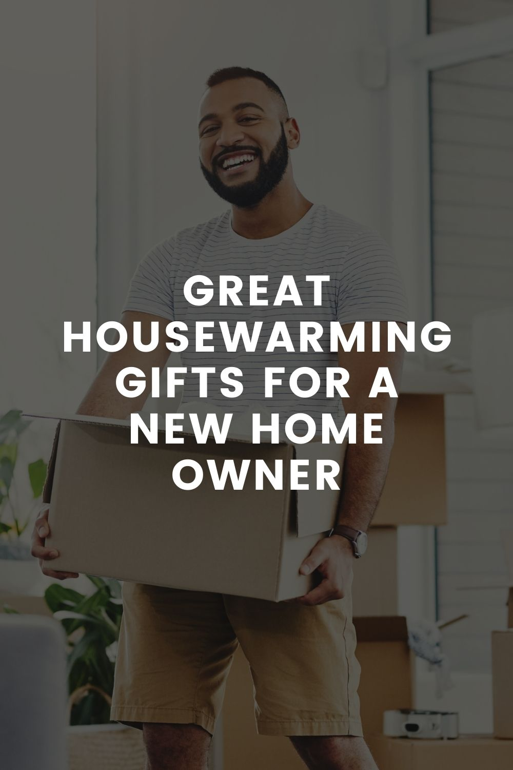 Great Housewarming Gifts For a New Home Owner
