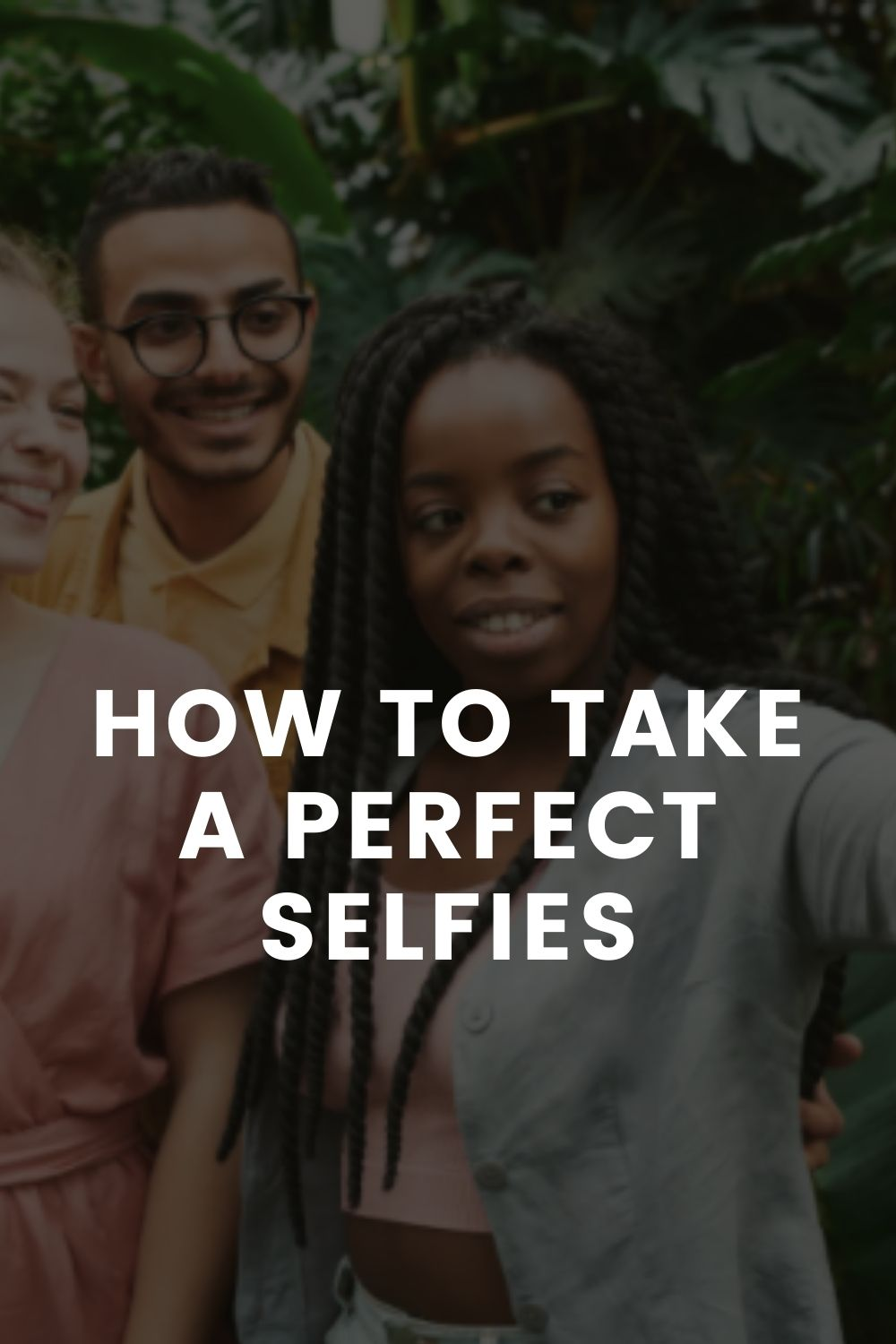 Great Selfie Techniques