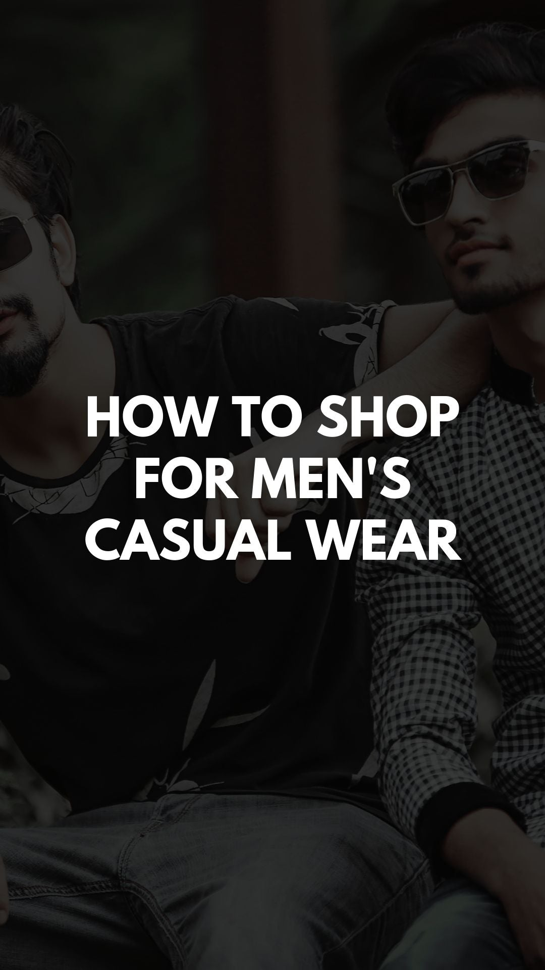 HOW TO SHOP FOR MEN'S CASUAL WEAR
