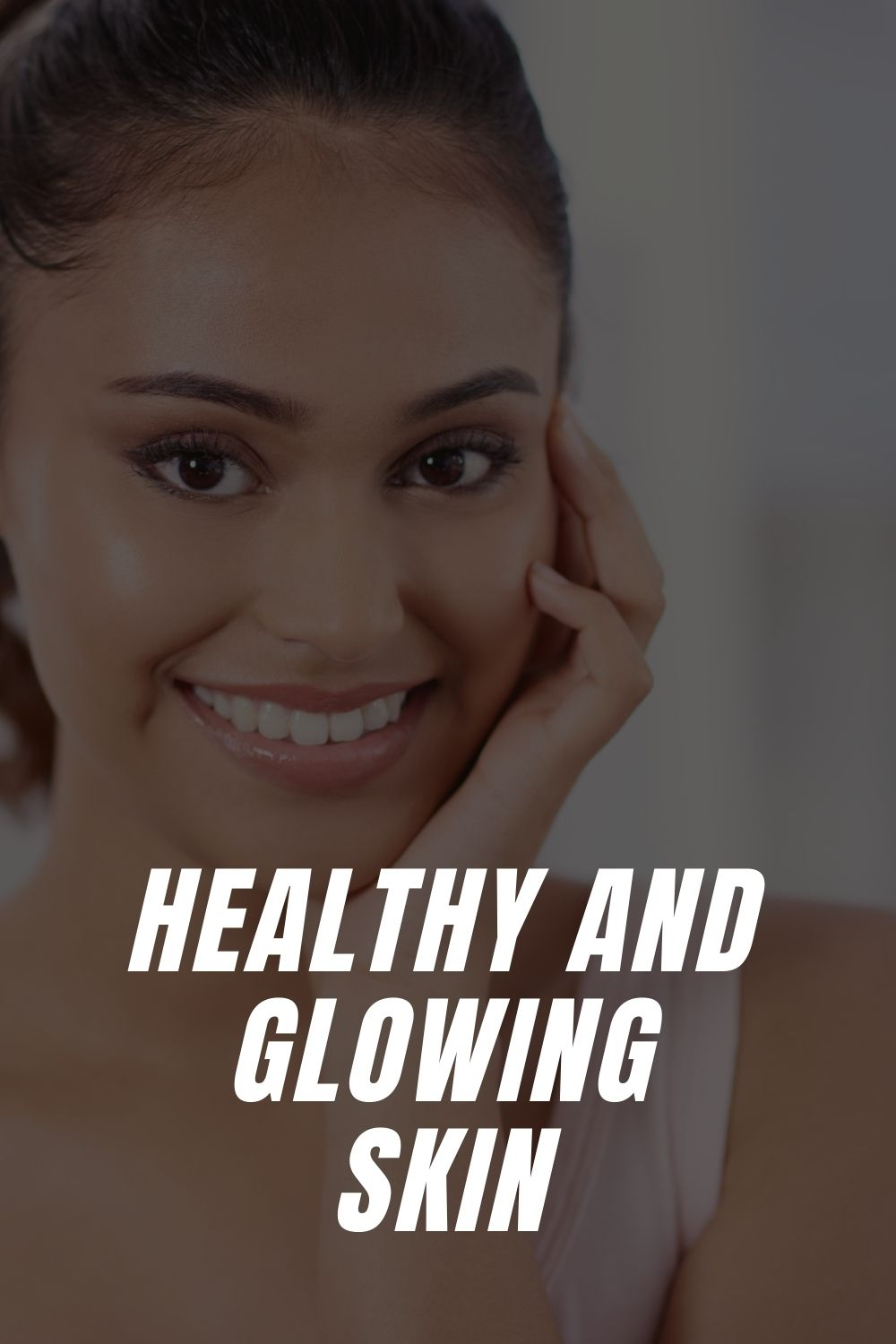 Healthy And Glowing Skin